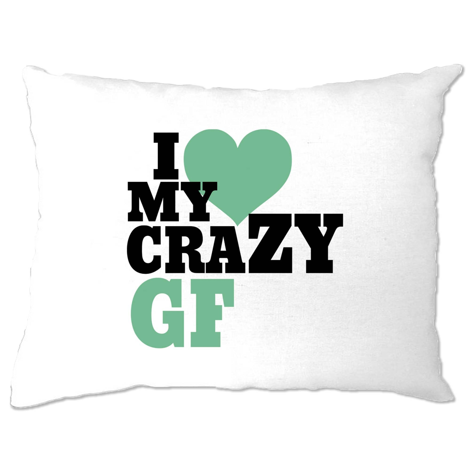 Fun Couples Pillow Case I Love My Crazy Girlfriend