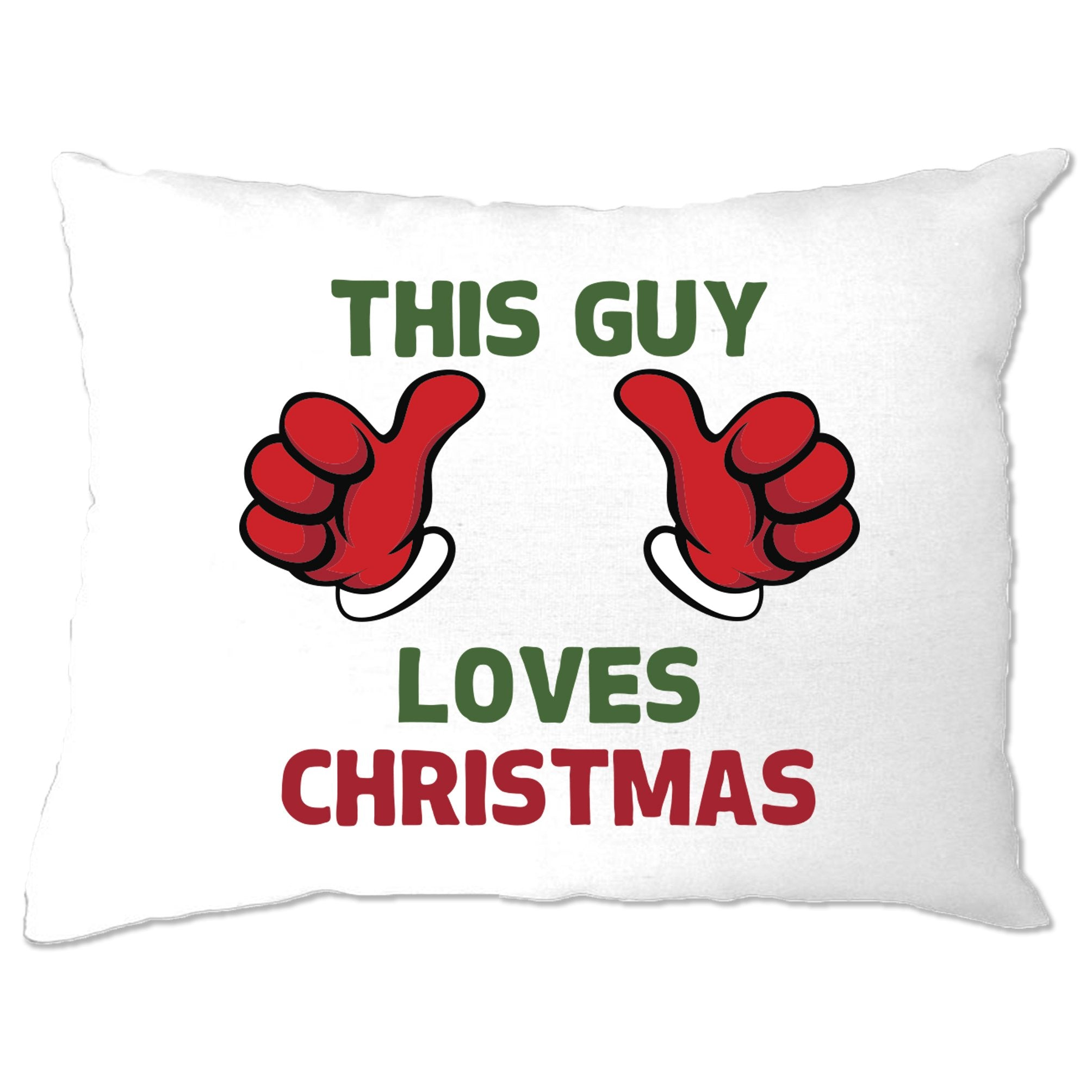 Novelty Christmas Pillow Case This Guy Loves Christmas