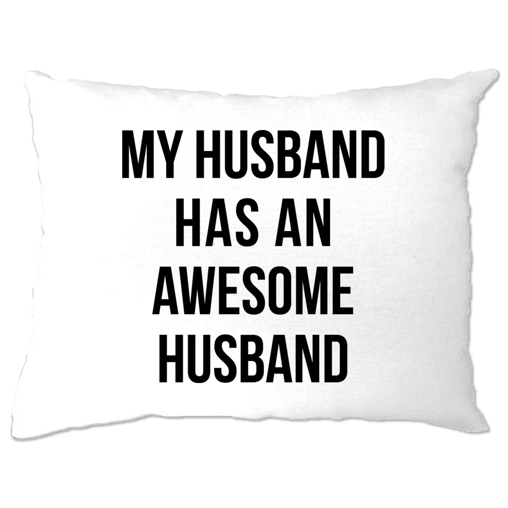 Joke Couples Pillow Case My Husband Has An Awesome Husband