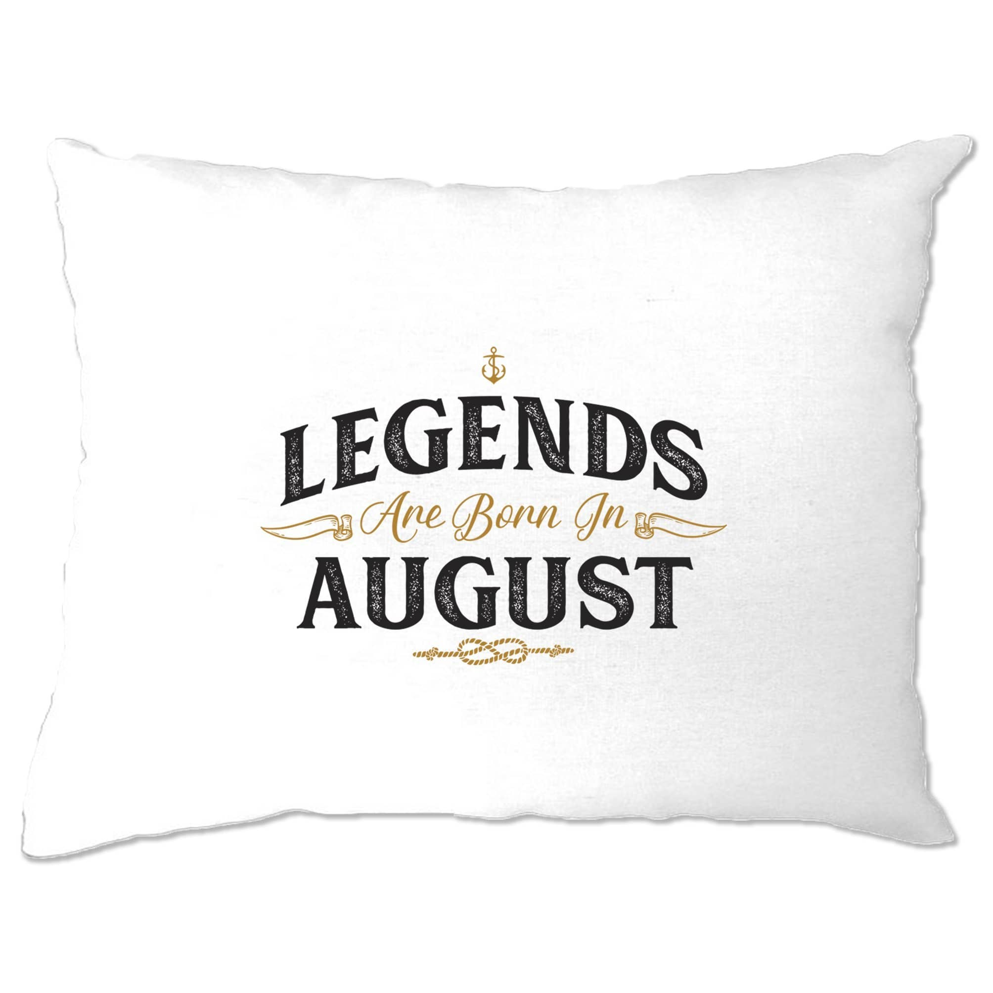 Birthday Pillow Case Legends Are Born In August
