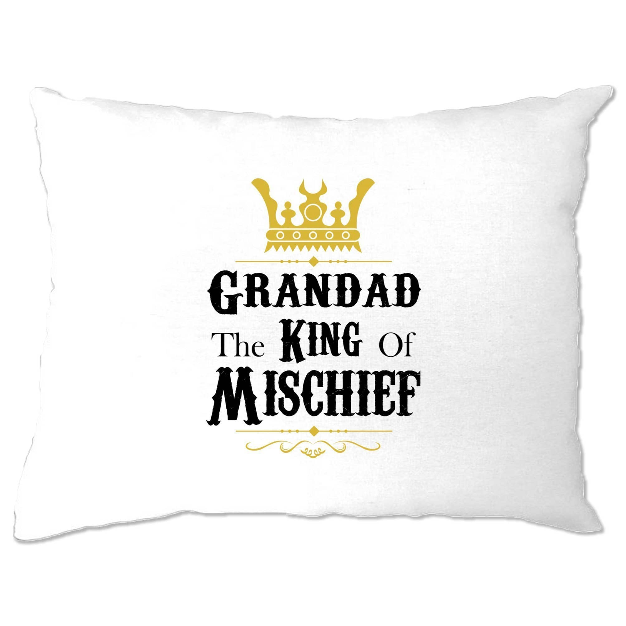 Father's Day Pillow Case Grandad, The King Of Mischief