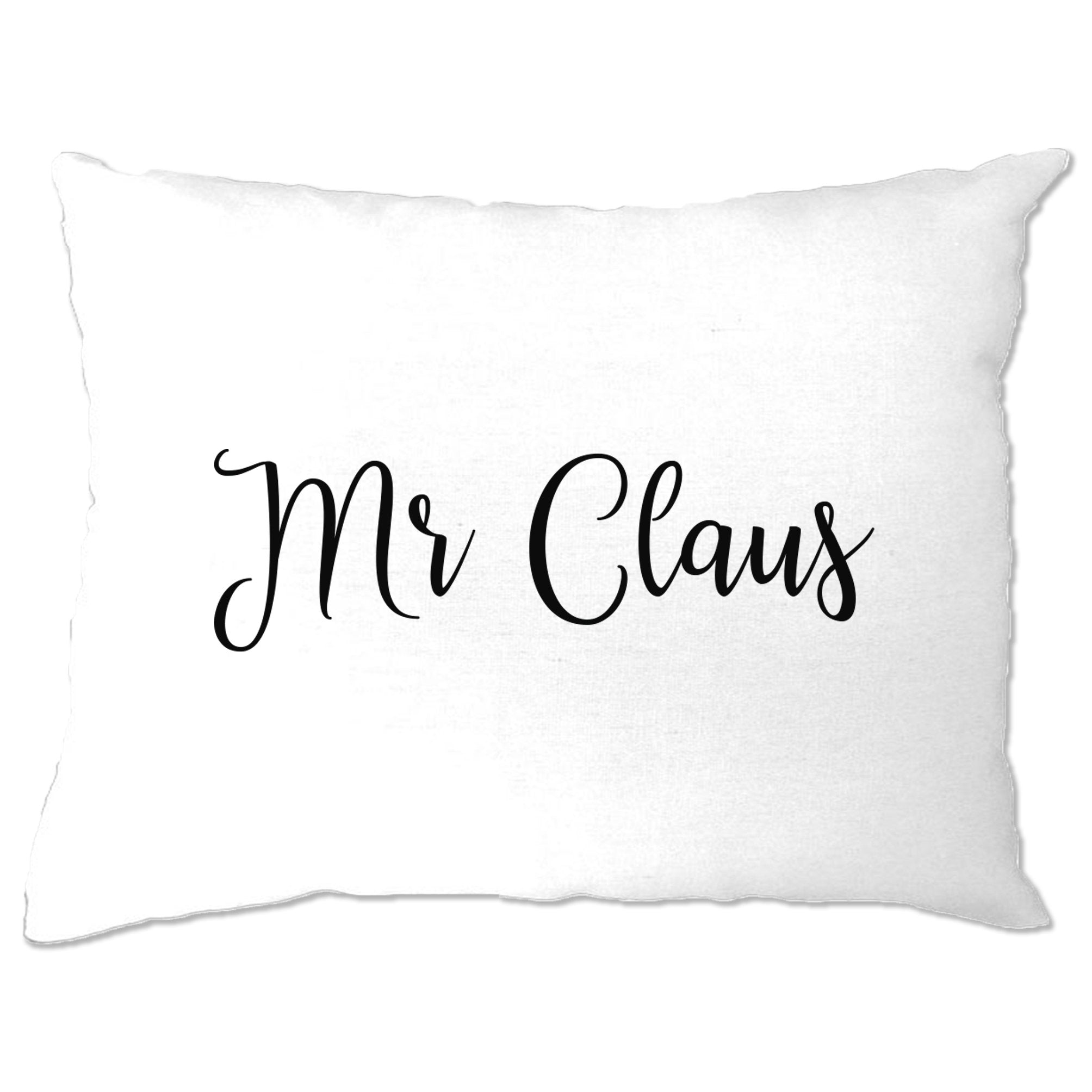 Novelty Christmas Pillow Case Mr Claus Slogan