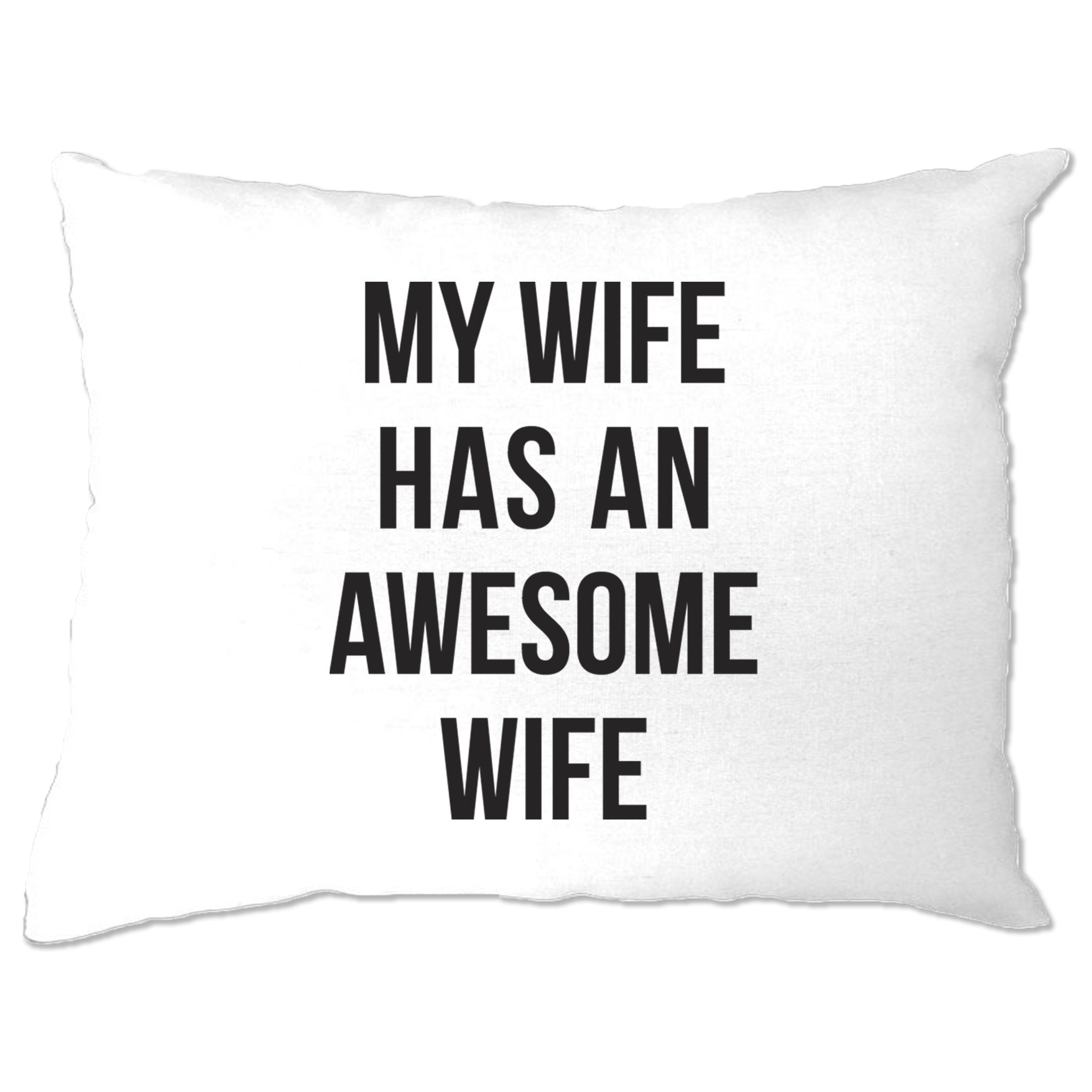 Joke Couples Pillow Case My Wife Has An Awesome Wife