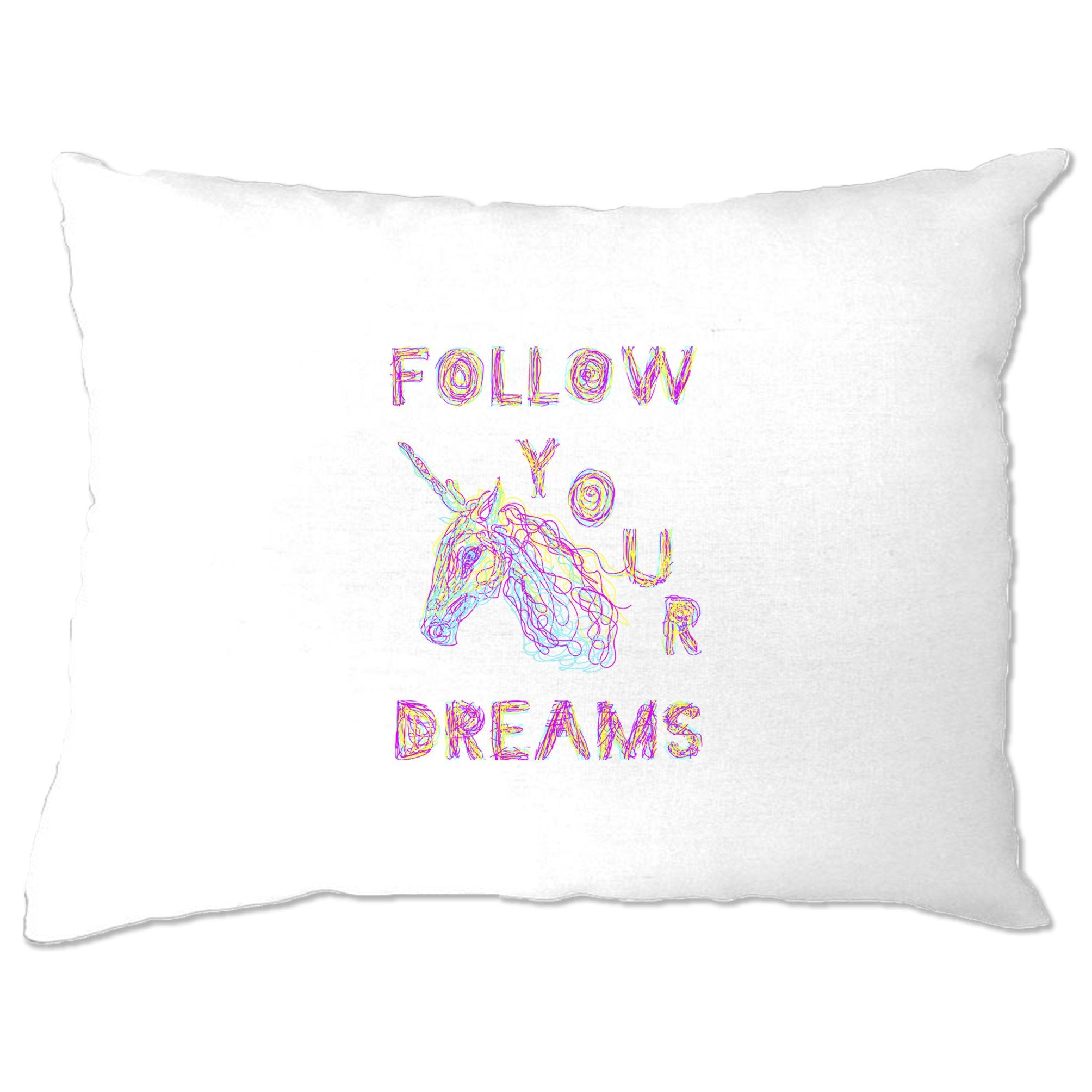 Unicorn Pillow Case Follow Your Dreams Rainbow Slogan