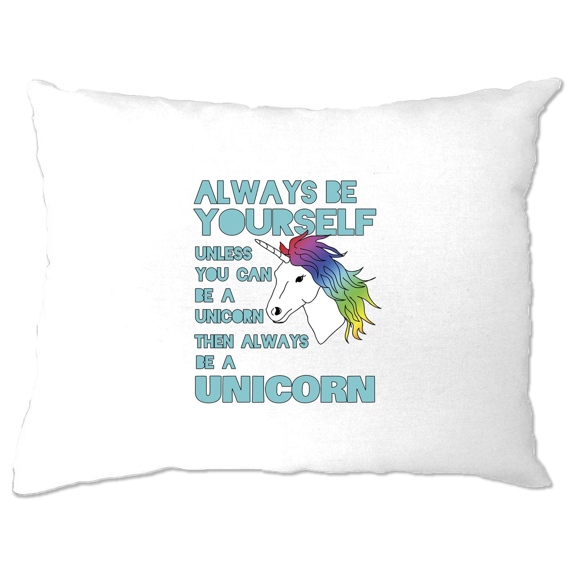 Novelty Unicorn Pillow Case Always Be Yourself