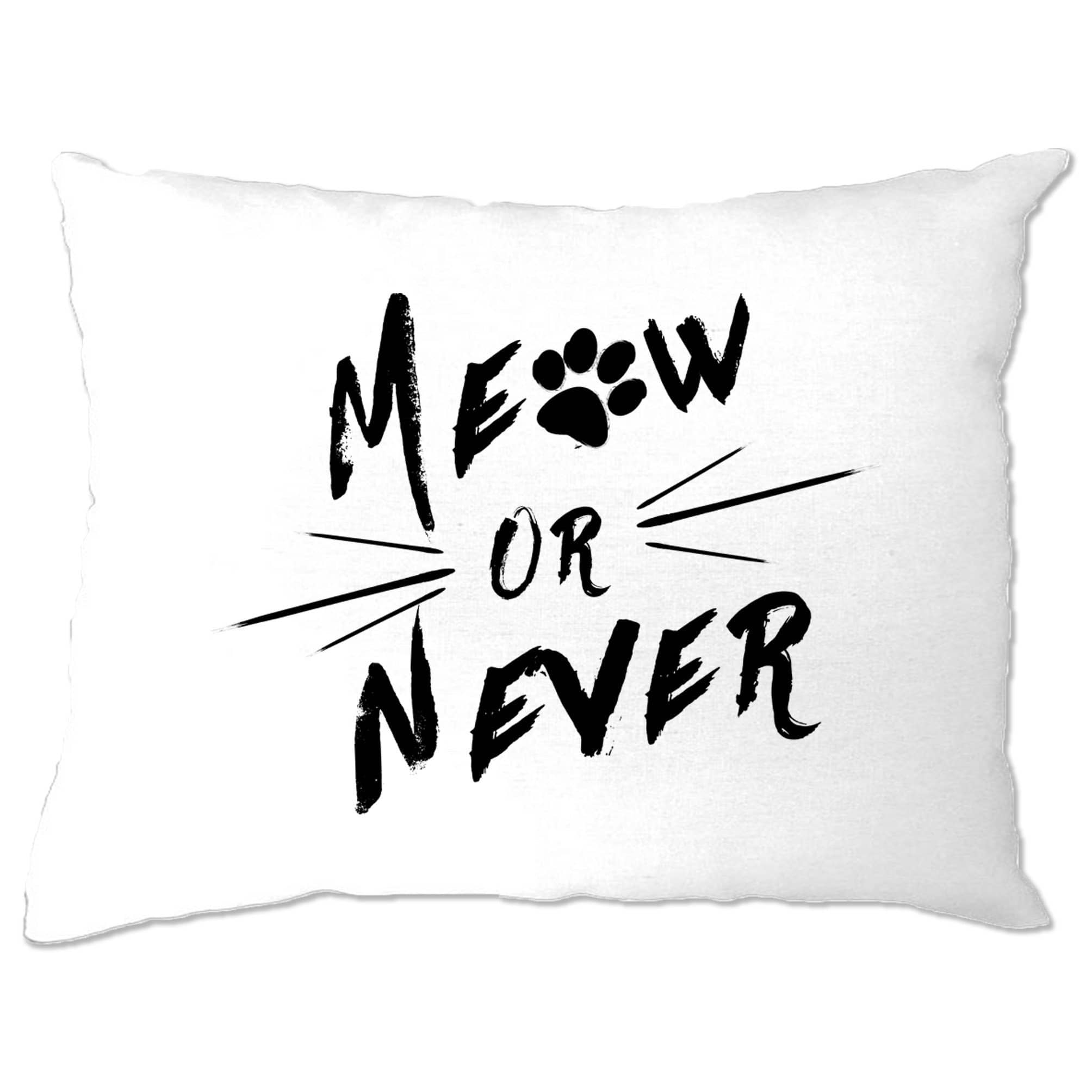 Novelty Pet Pillow Case Meow Or Never Cat Slogan