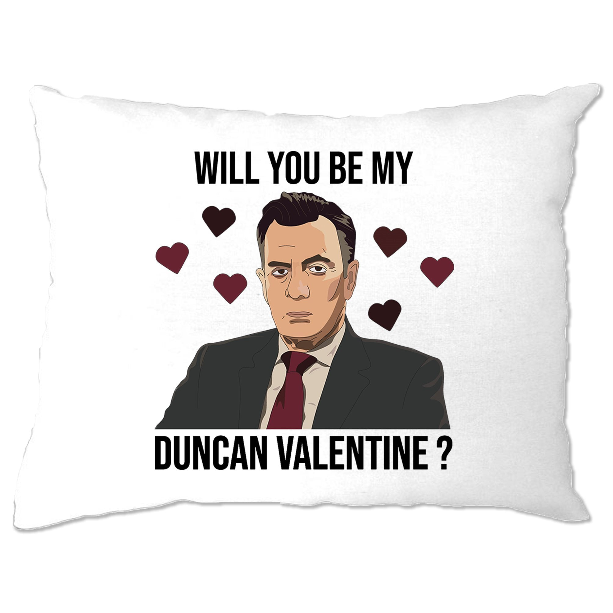 Valentine's Pillow Case Be My Duncan Valentine