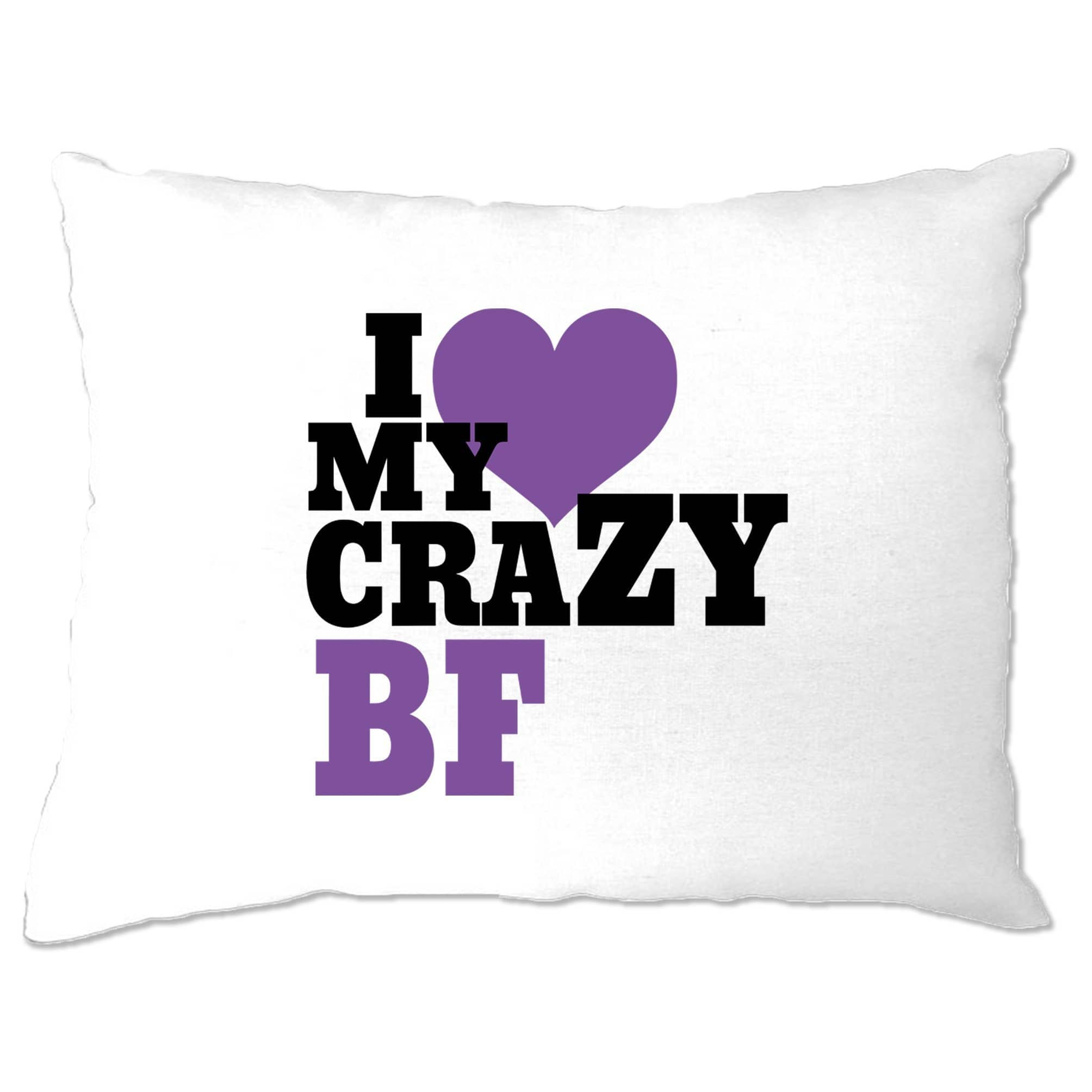 Fun Couples Pillow Case I Love My Crazy Boyfriend