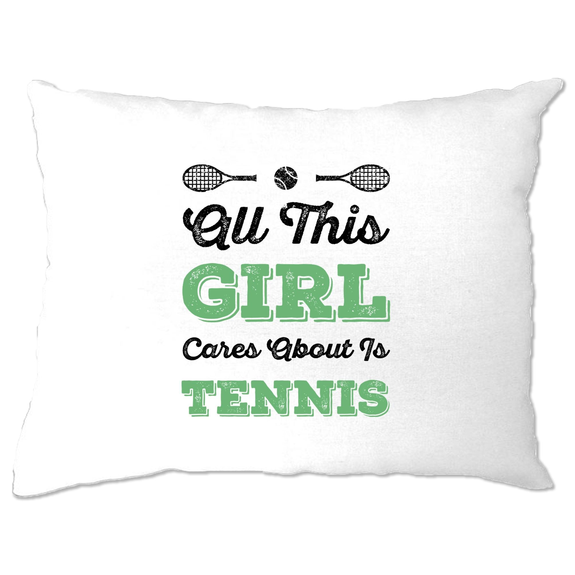 Sports Pillow Case All This Girl Cares About Is Tennis