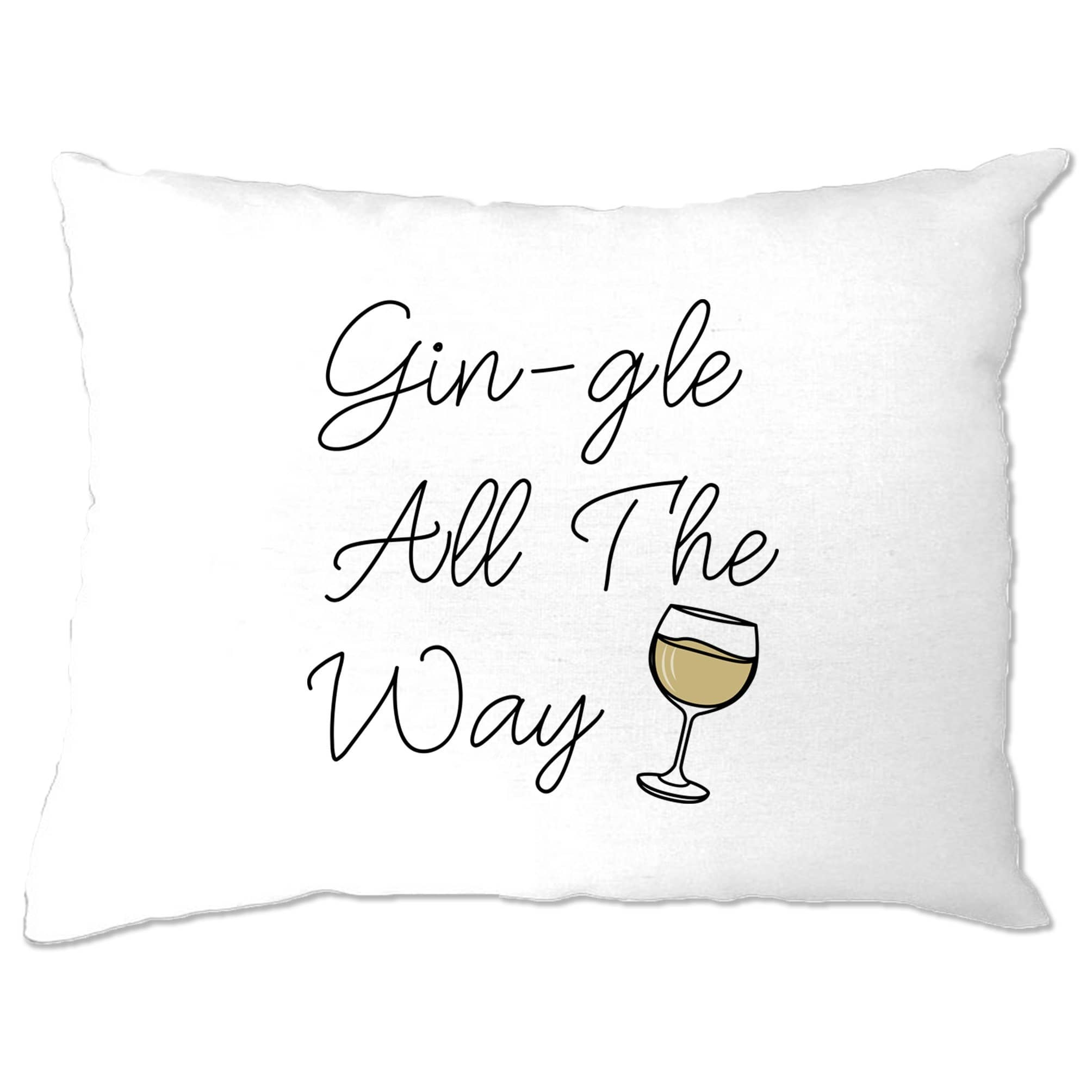 Joke Christmas Pillow Case Gin-gle All The Way Pun Slogan