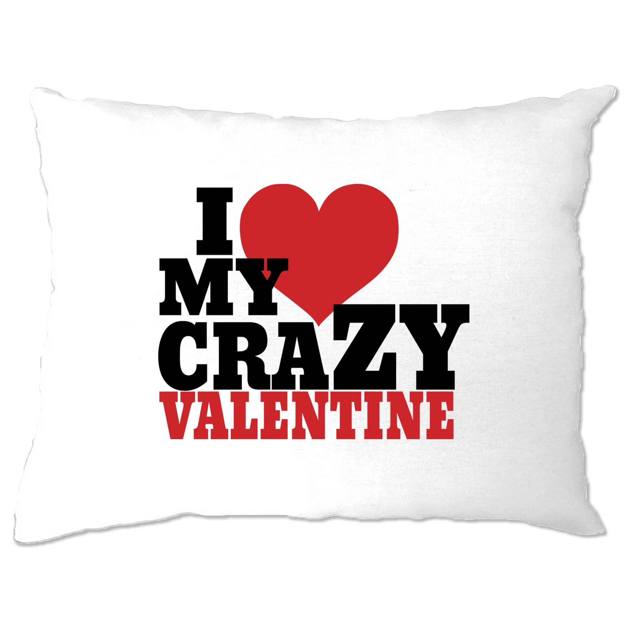 Couples Pillow Case I Love My Crazy Valentine