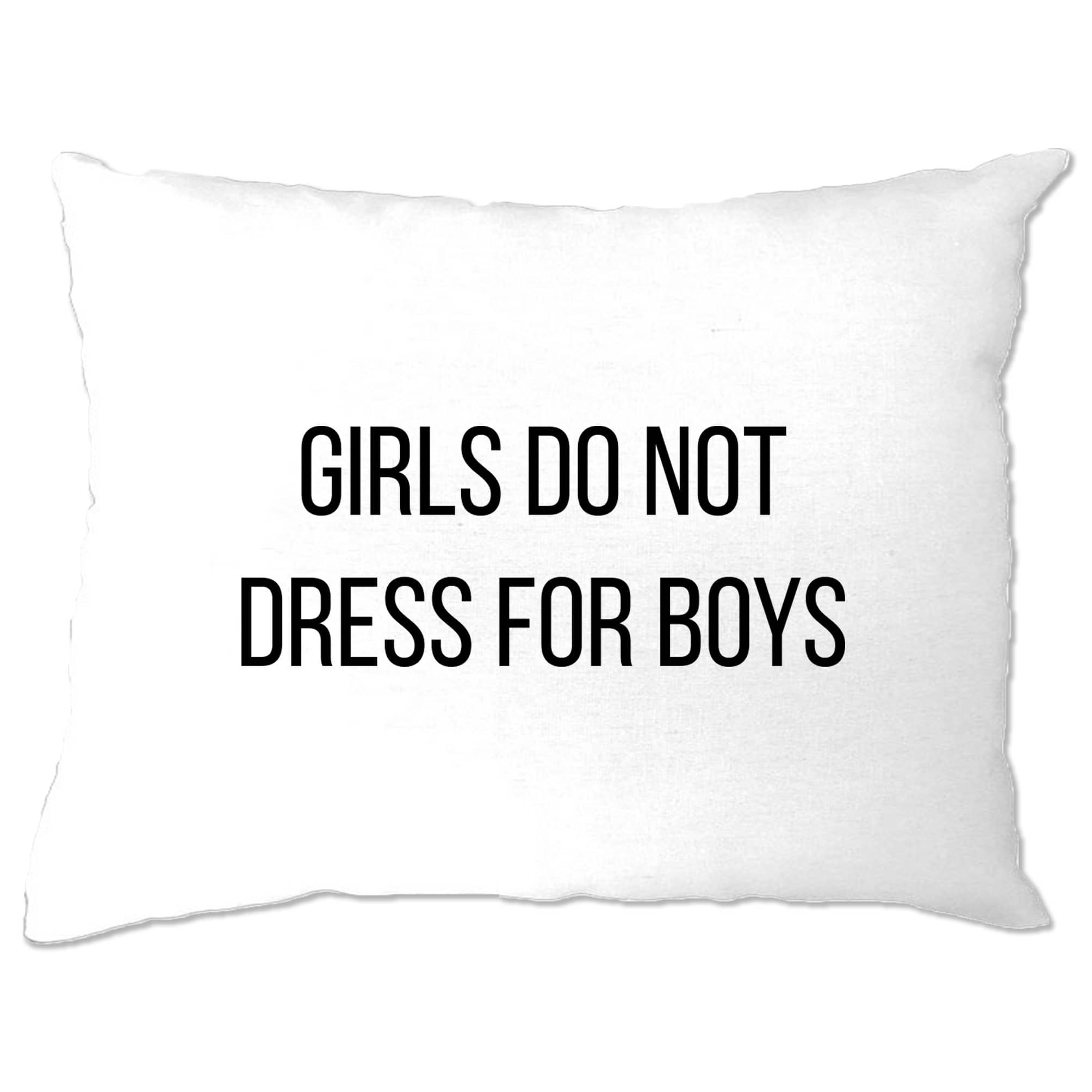 Feminist Pillow Case Girls Do Not Dress For Boys Slogan