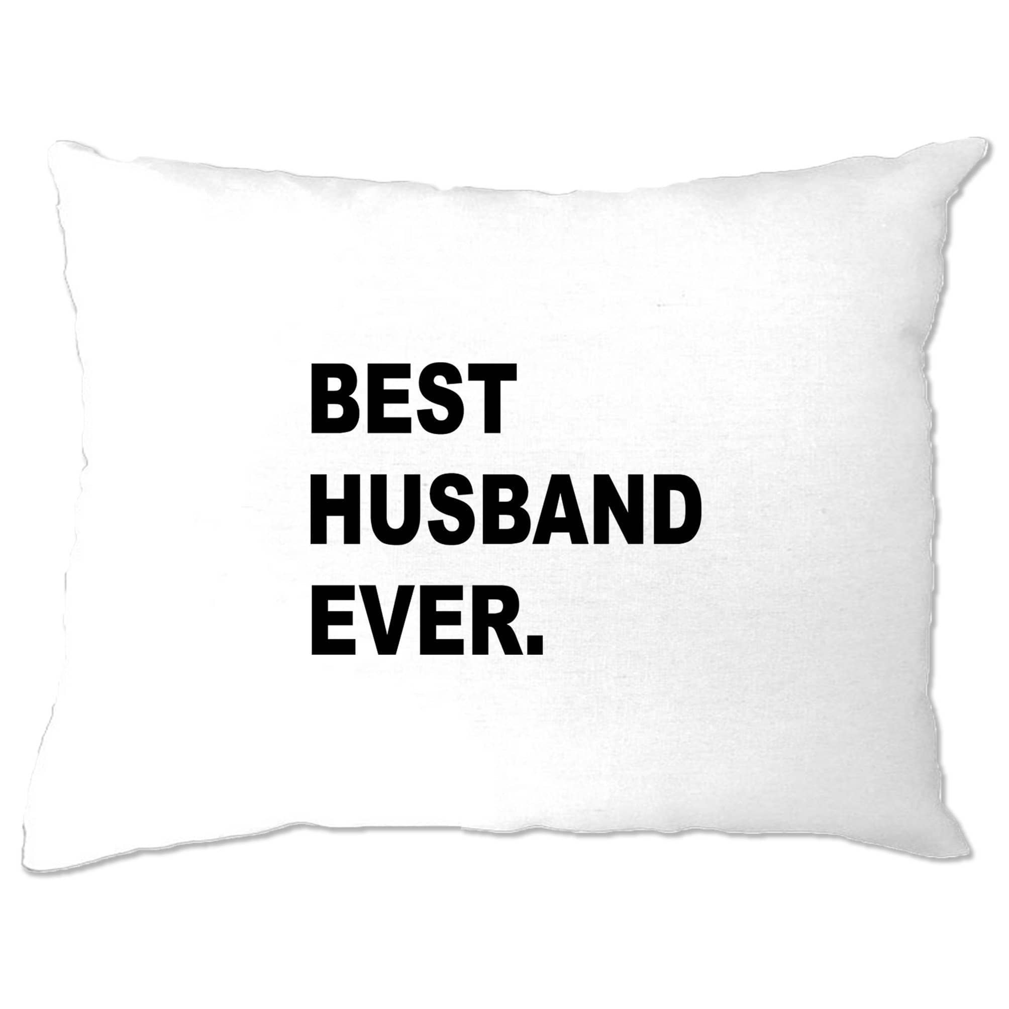 Best Husband Ever Pillow Case Marriage Family Slogan