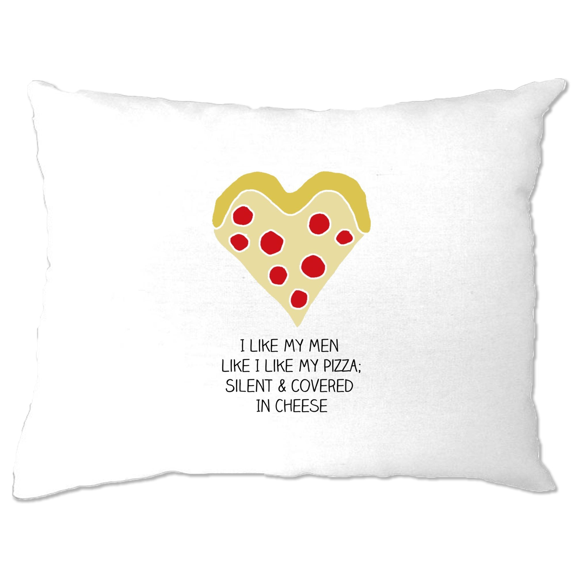 Novelty Pillow Case Like My Men Like I Like My Pizza Joke