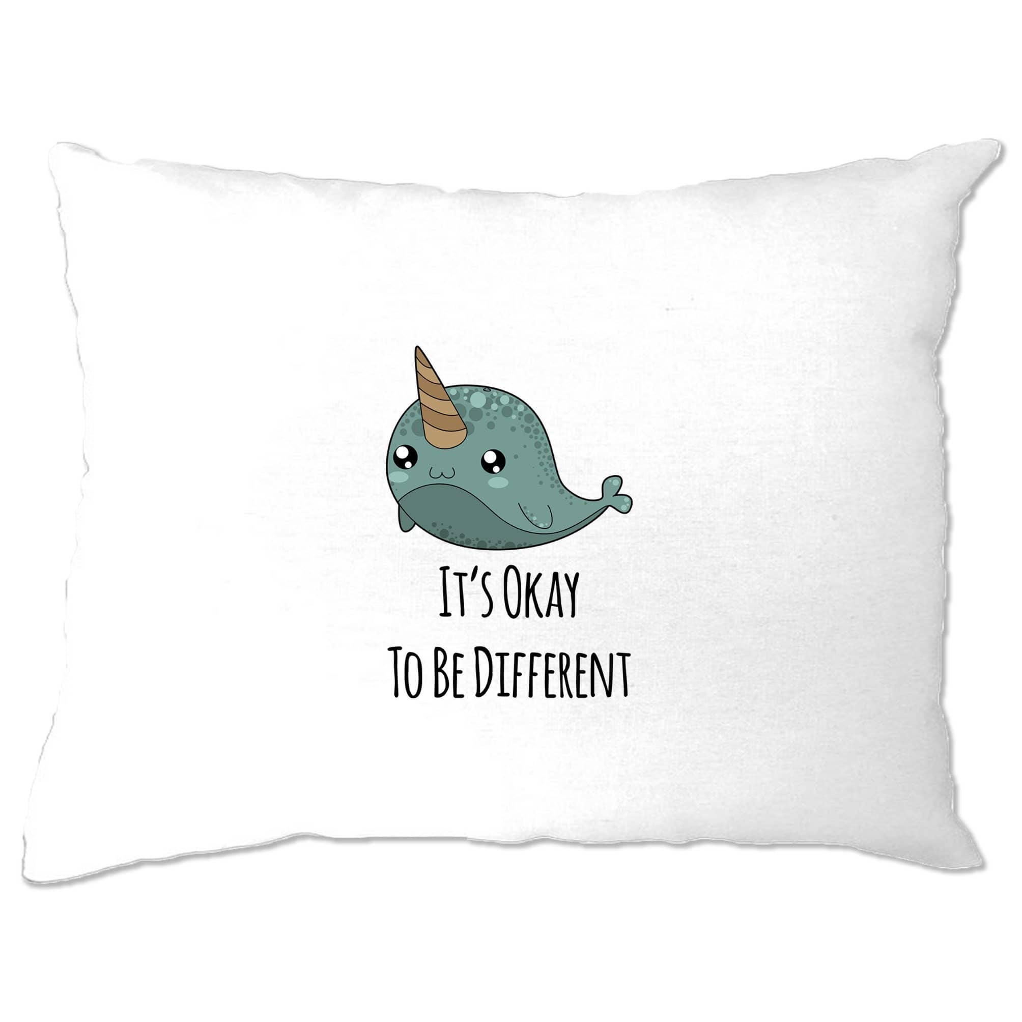 Cute Narwhal Pillow Case It's Okay To Be Different Slogan