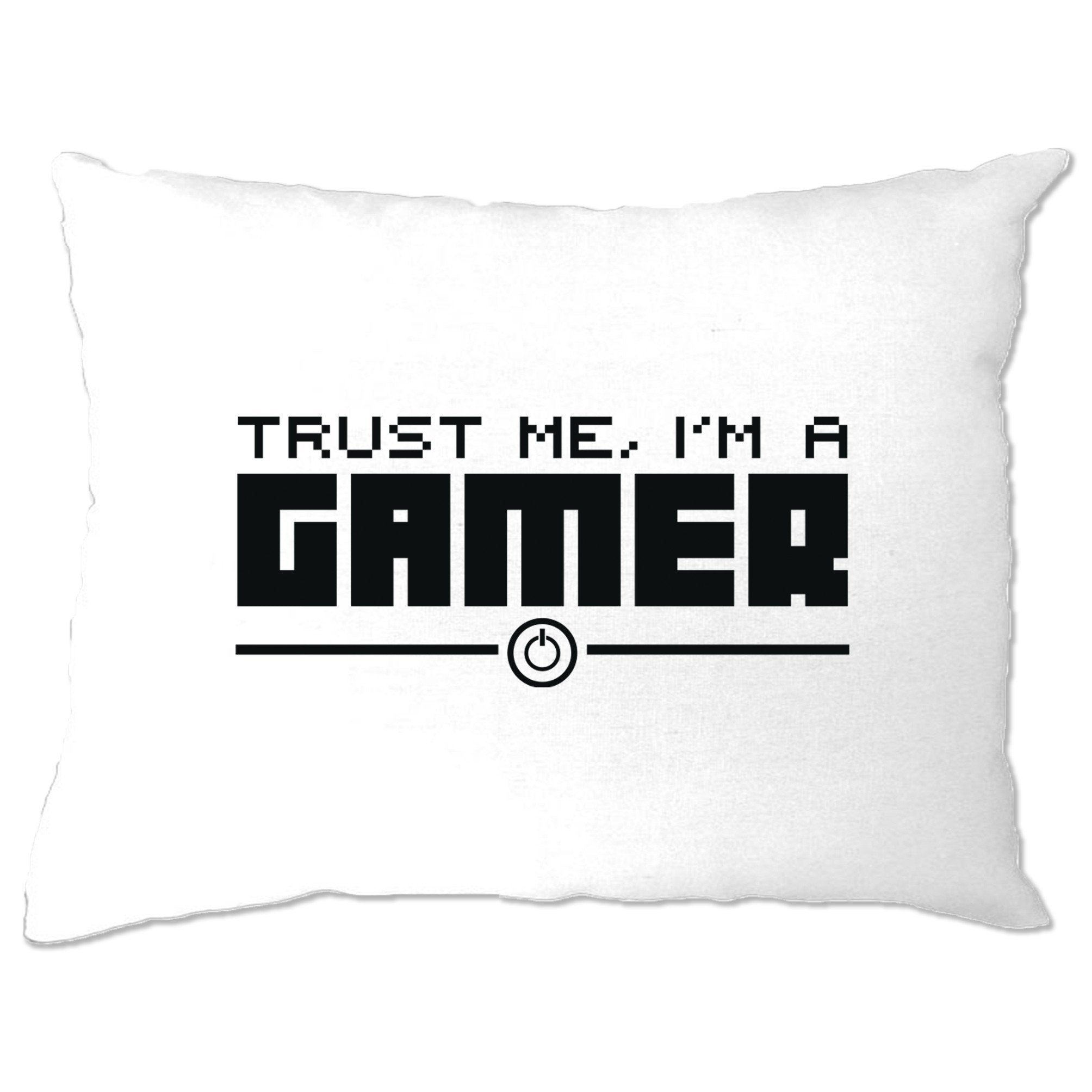 Gaming Pillow Case Trust Me, I'm a Gamer Slogan