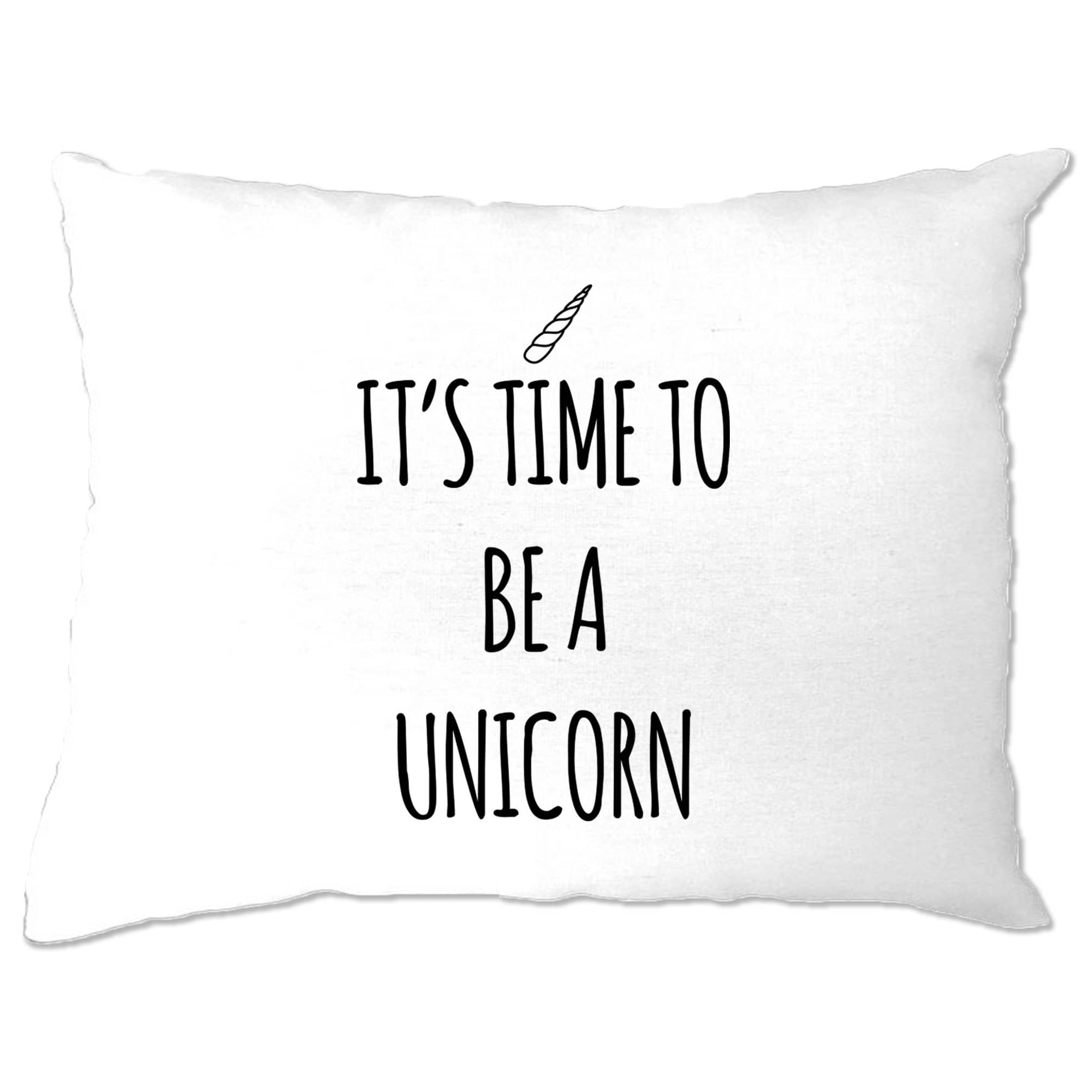 Novelty Myth Pillow Case Its Time To Be A Unicorn Slogan