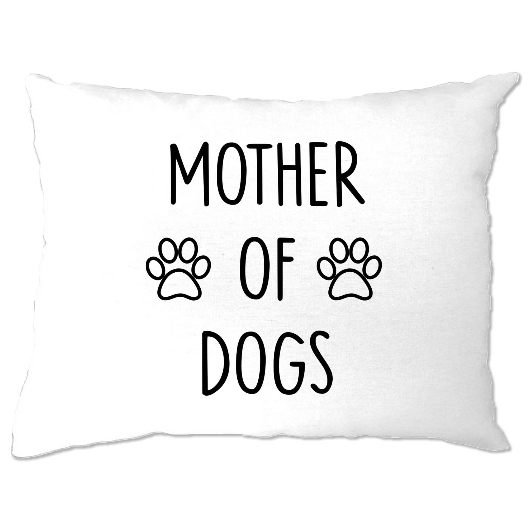 Novelty Pet Pillow Case Mother Of Dogs Slogan
