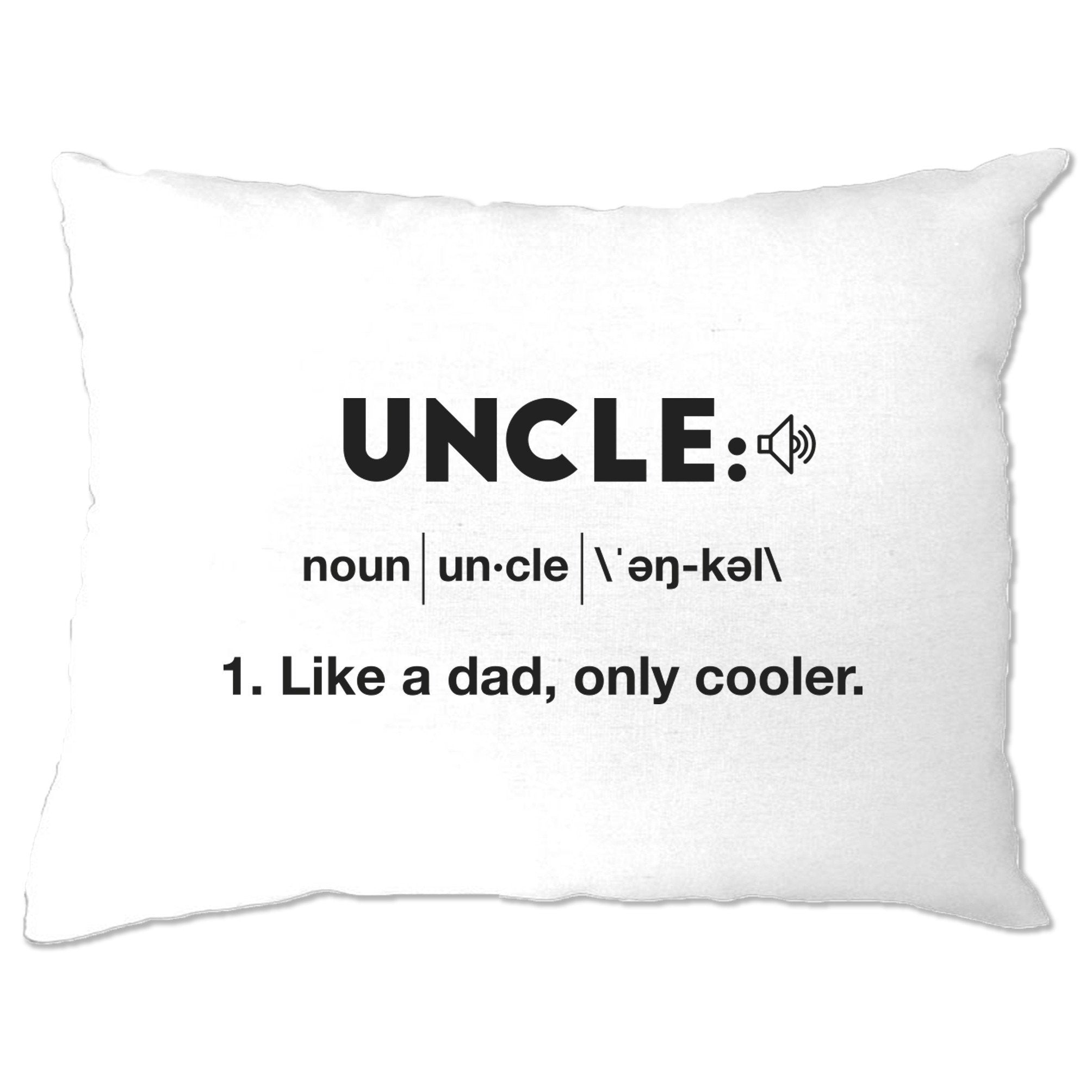 Novelty Pillow Case Uncle: Like A Dad, Only Cooler Joke