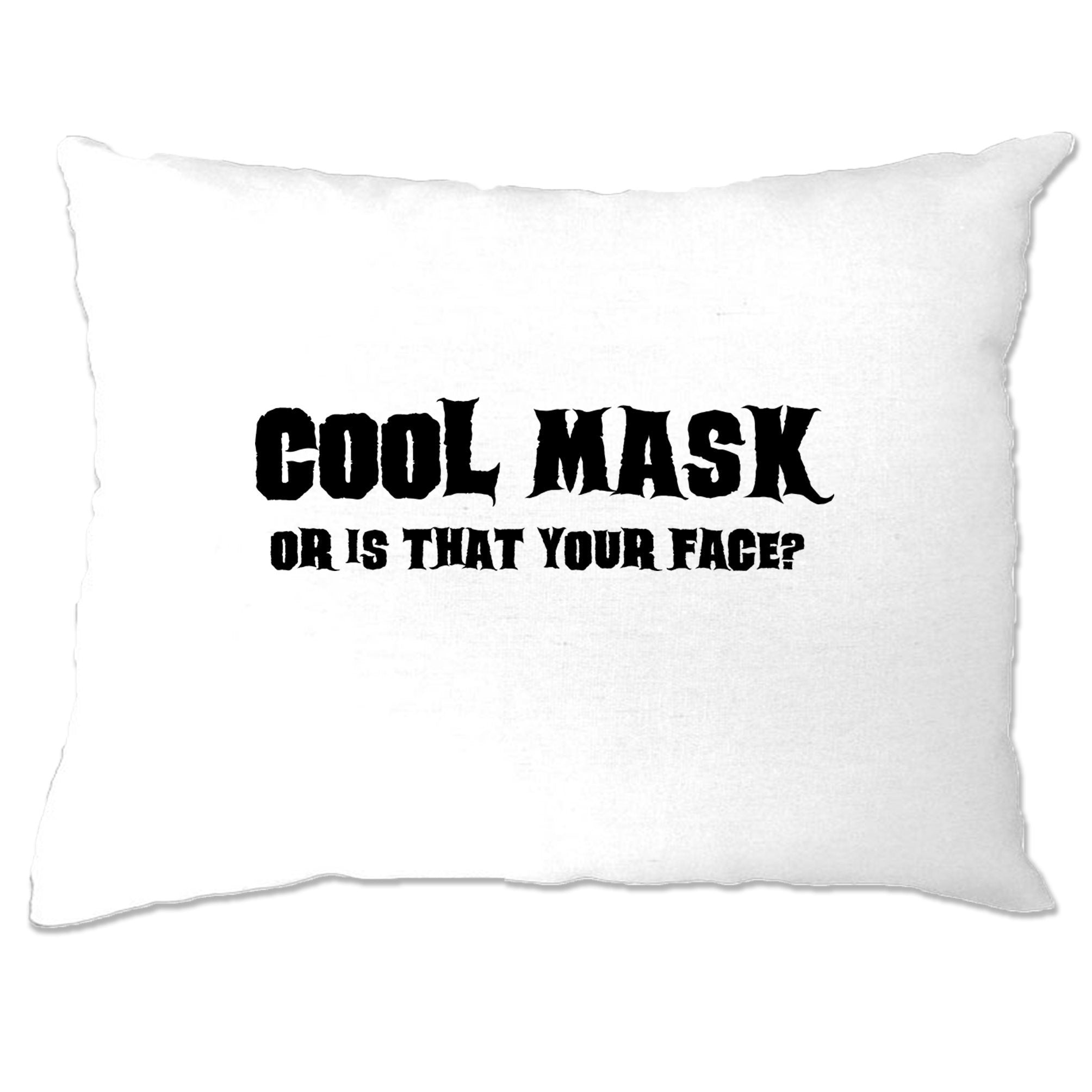 Sassy Halloween Pillow Case Cool Mask Or Is That Your Face