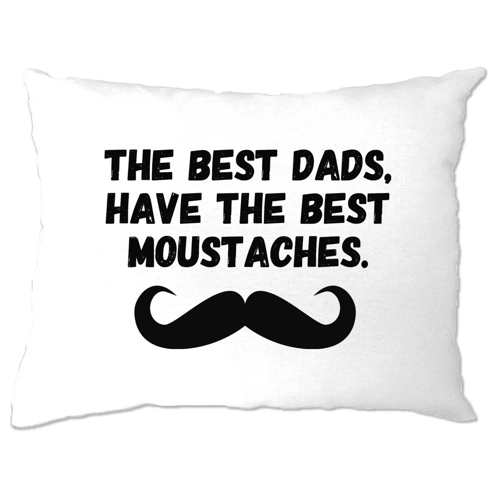 Father's Day Pillow Case The Best Dads Have Moustaches