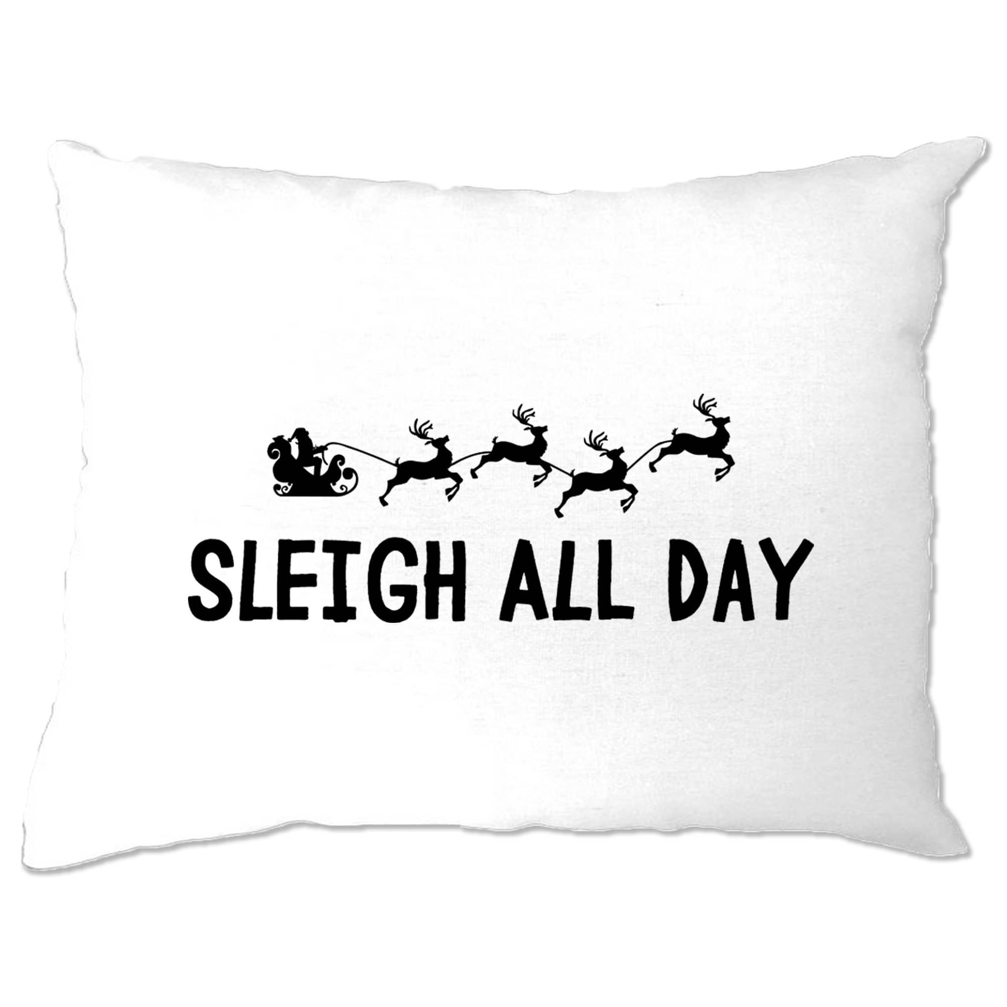Joke Christmas Pillow Case Sleigh Slay All Day Pun Novelty