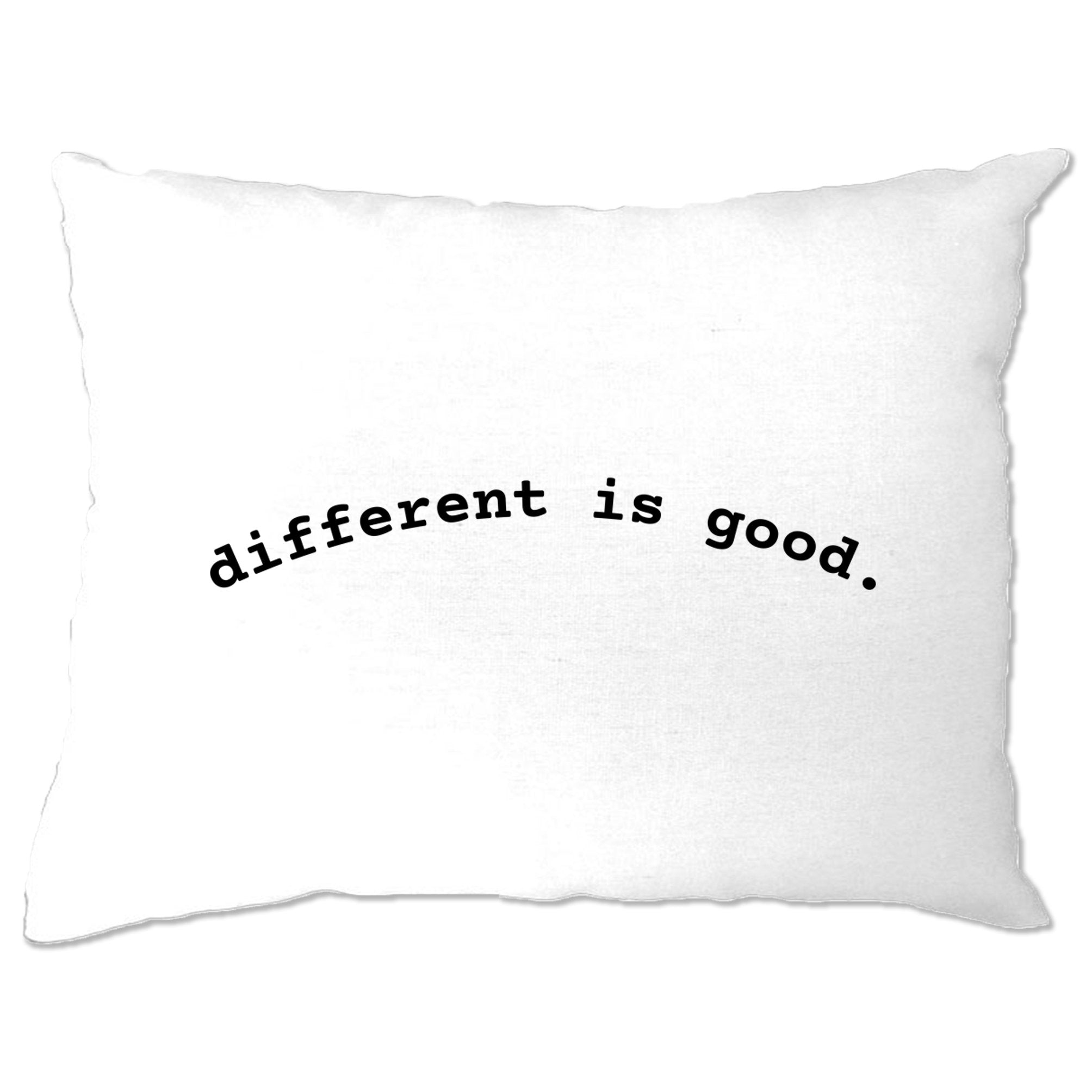 Novelty Slogan Pillow Case Different Is Good