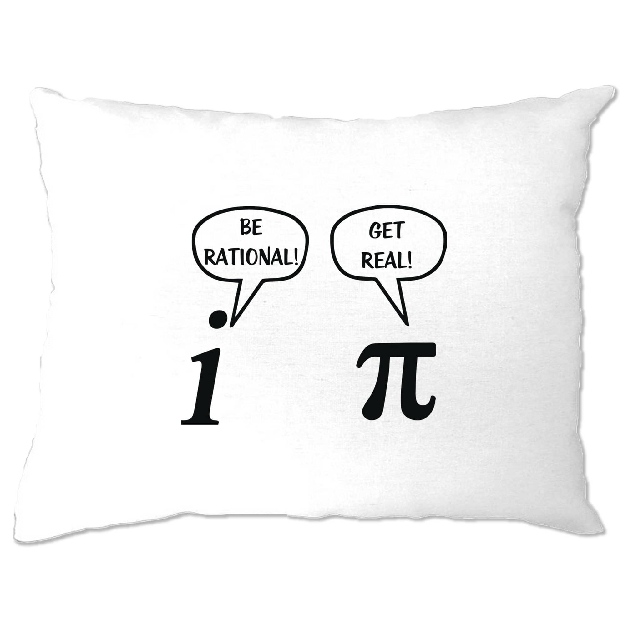Novelty Math Pillow Case Be Rational! Get Real! Argument