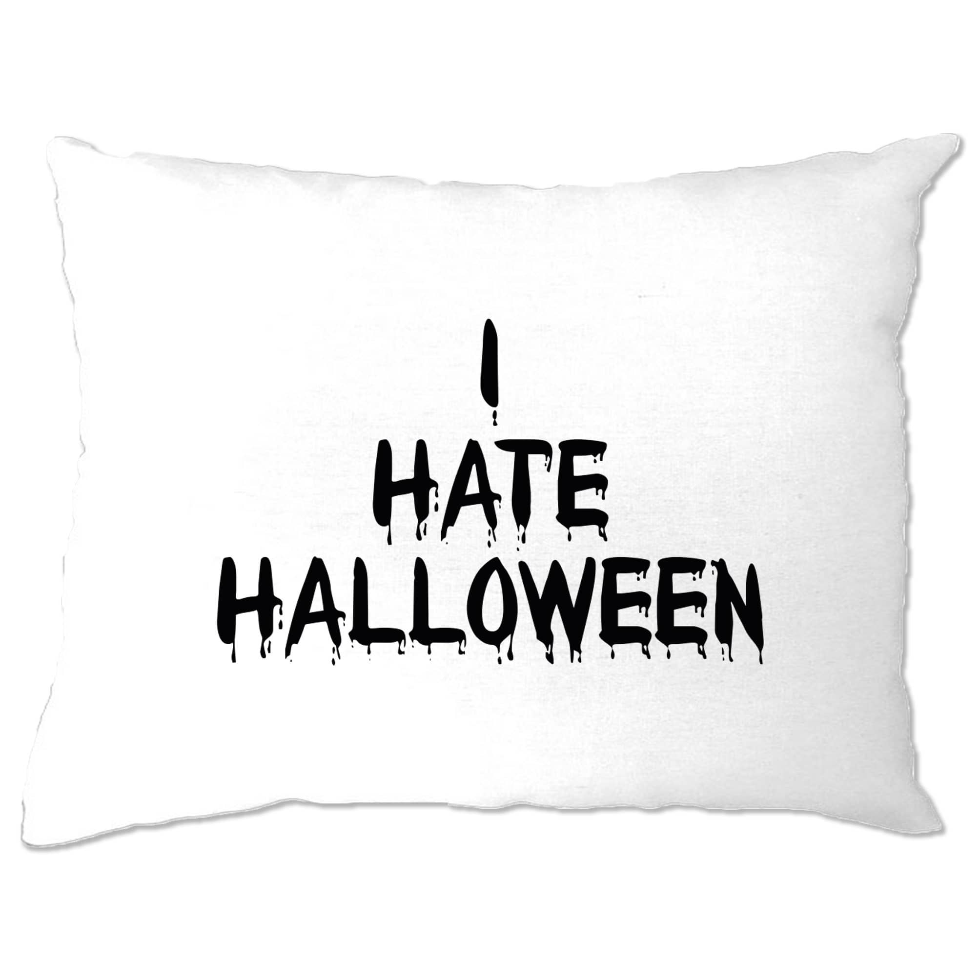 Anti-Holiday Pillow Case I Hate Halloween Slogan