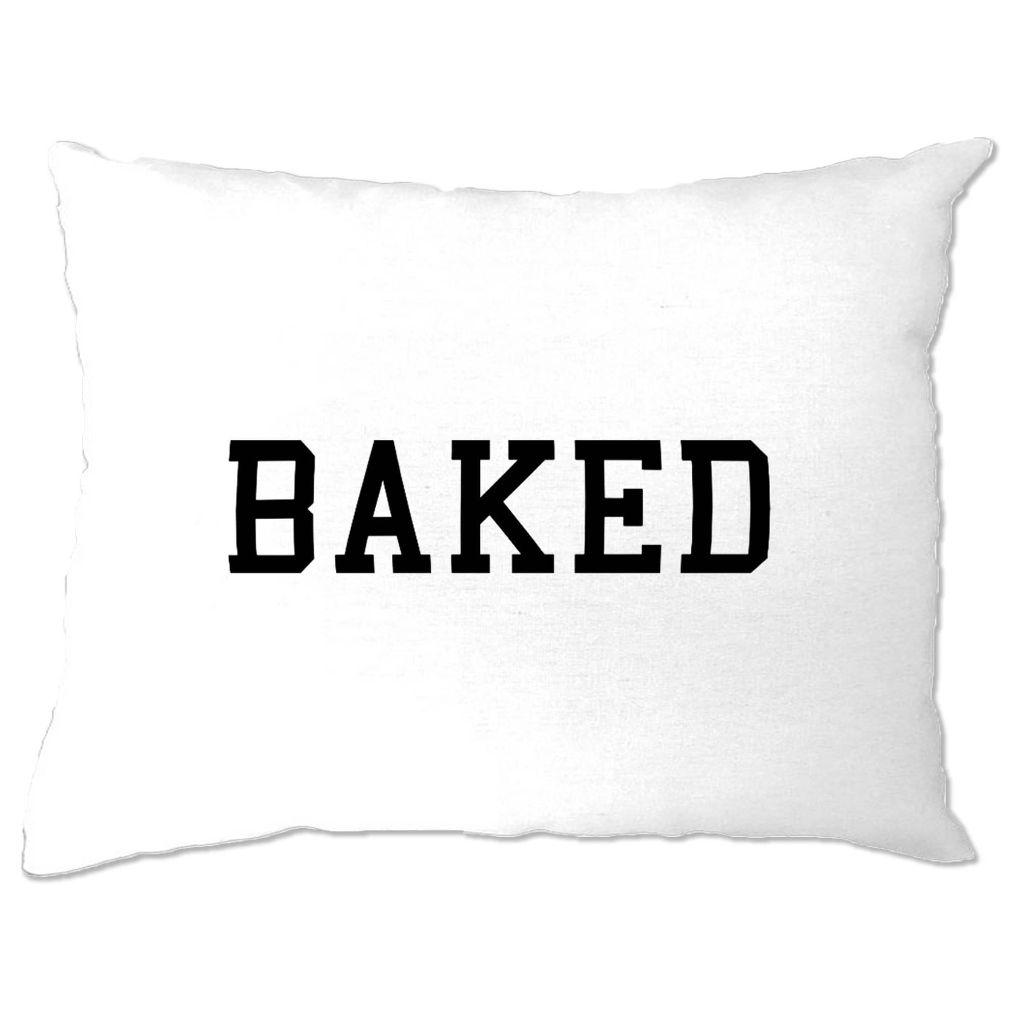 BAKED Pillow Case College Style Printed Slogan