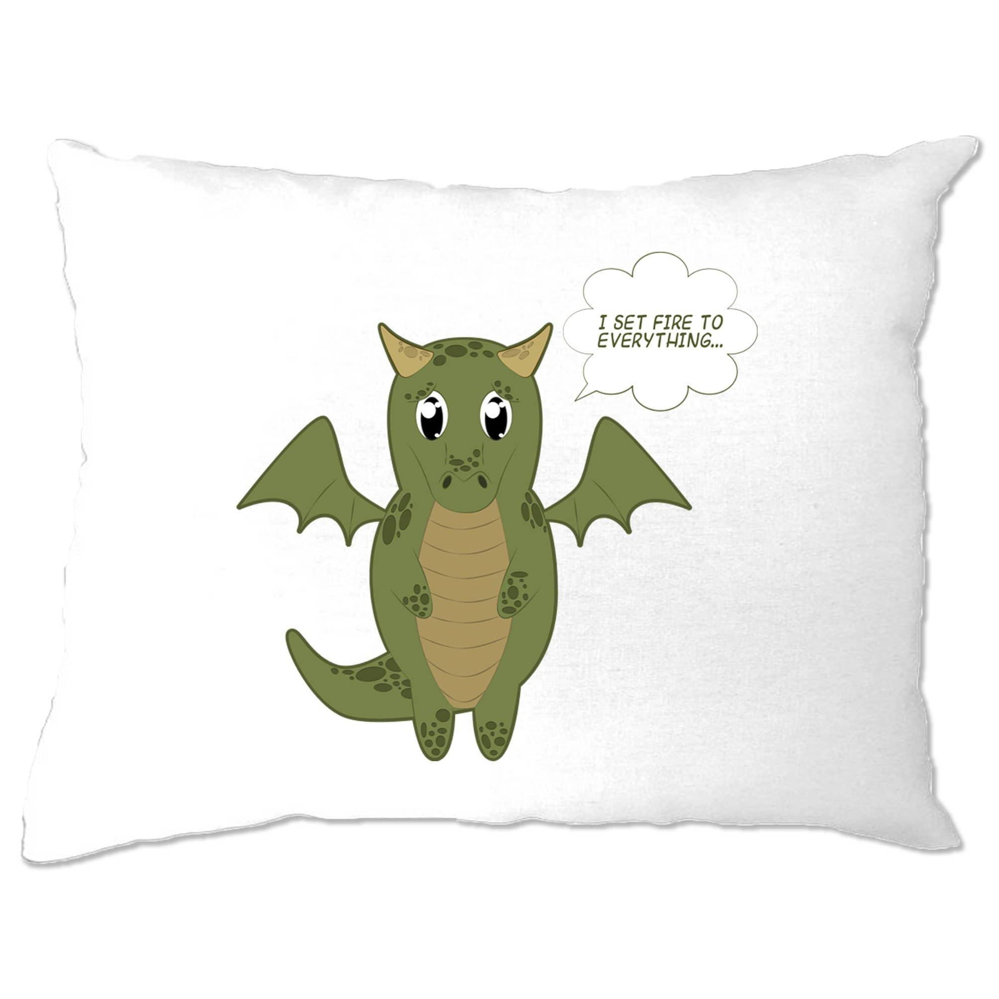 Cute Dragon Pillow Case I Set Fire To Everything Joke