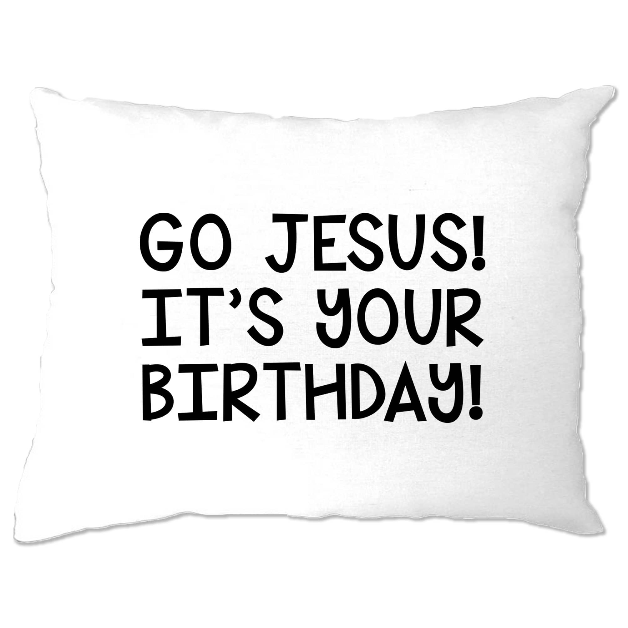 Funny Christmas Pillow Case Go Jesus! It's Your Birthday!