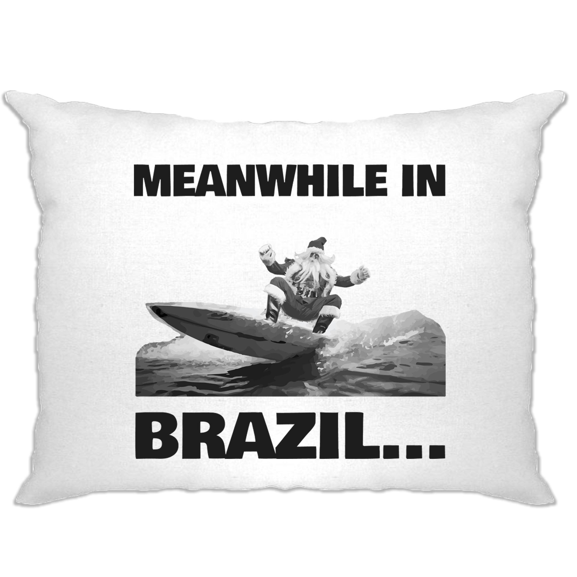 Joke Christmas Pillow Case Meanwhile in Brazil Santa