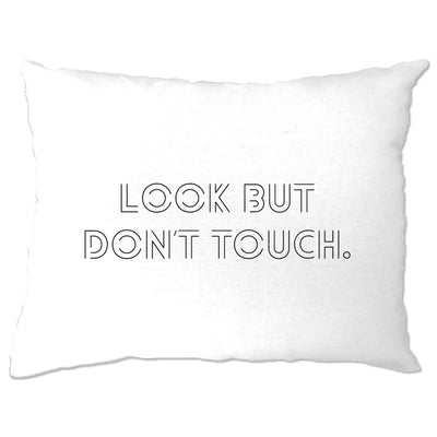 Funny Sassy Pillow Case Look But Don't Touch Slogan