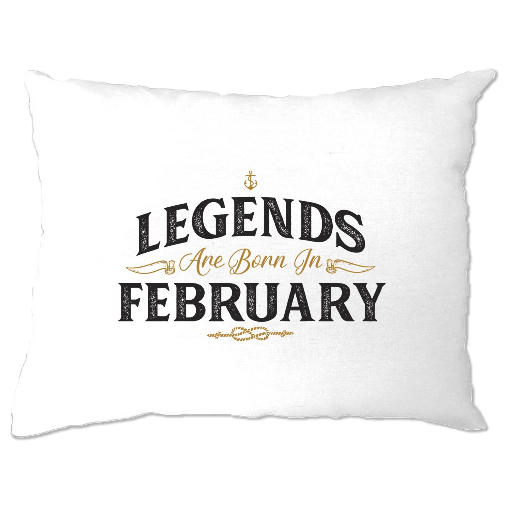 Birthday Pillow Case Legends Are Born In February