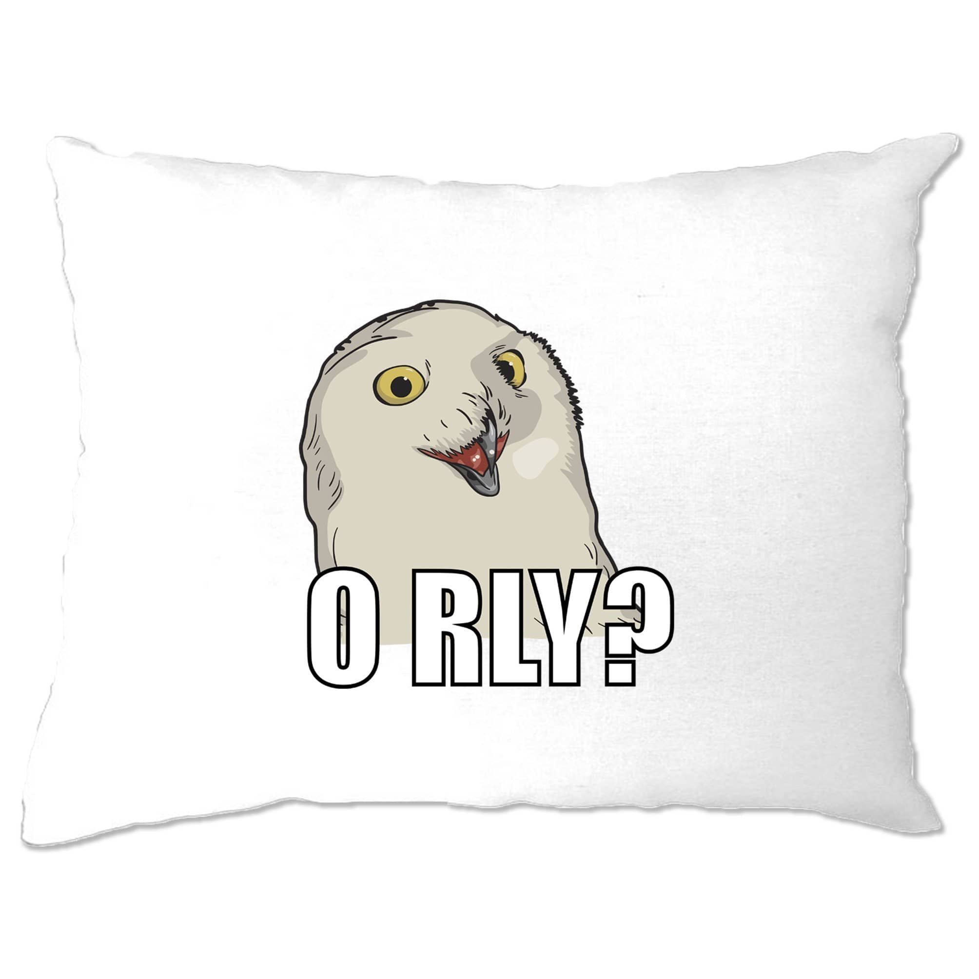 Joke Internet Meme Pillow Case ORLY Snowy Owl Slogan