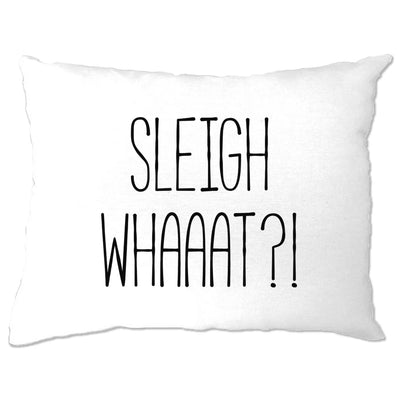 Joke Christmas Pillow Case Sleigh What Festive Pun