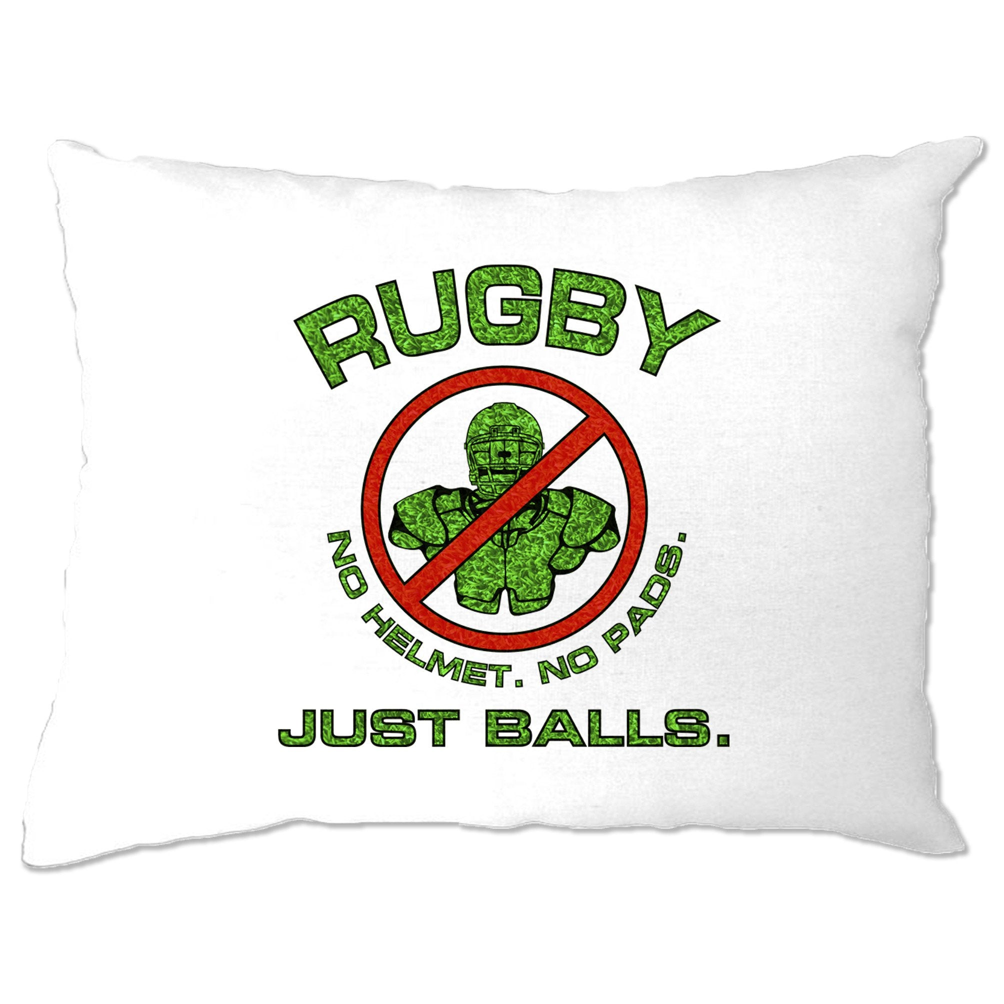 Novelty Rugby Pillow Case No Helmet. No Pads. Just Balls.
