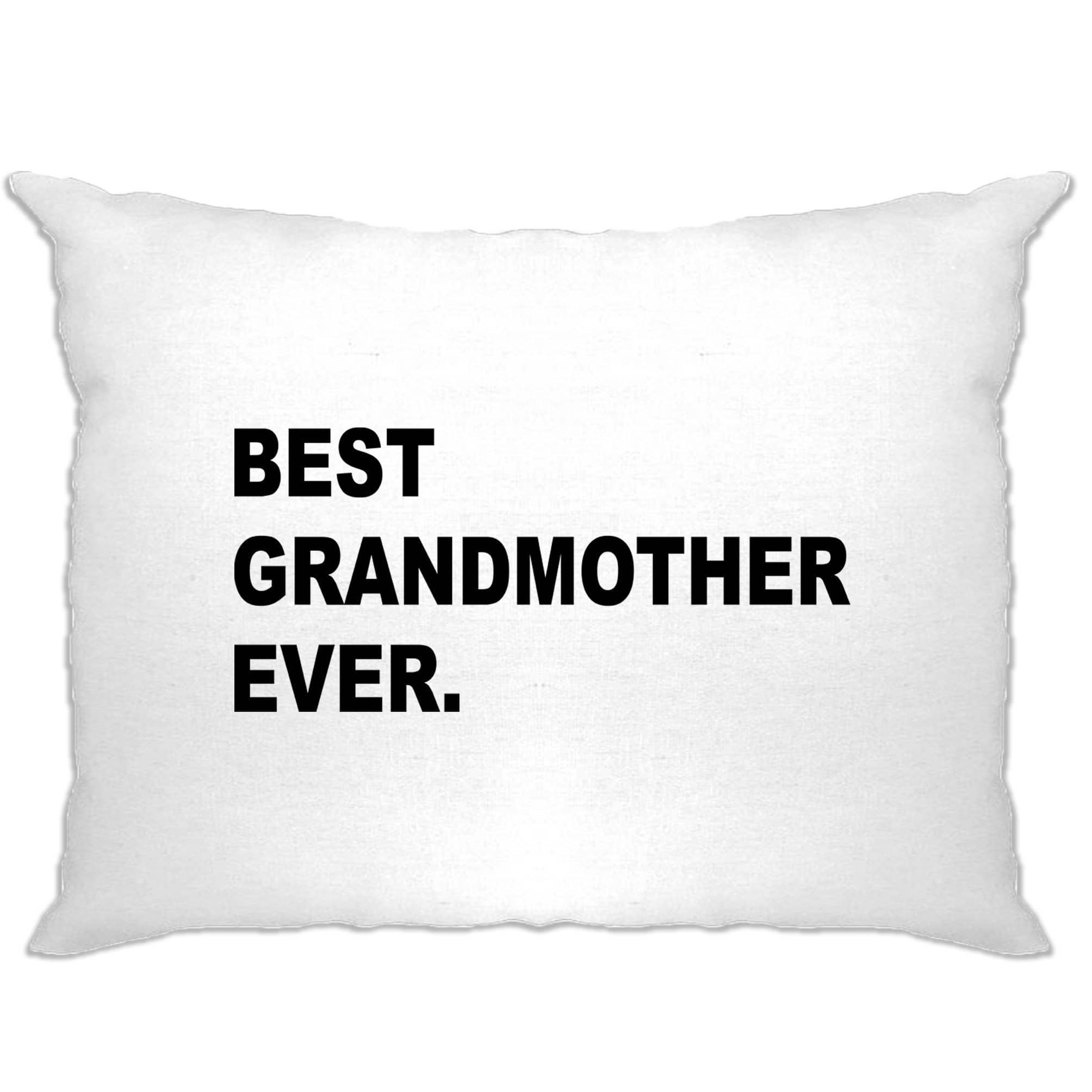 Best Grandmother Ever Pillow Case Parent Family Slogan