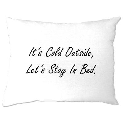 Christmas Pillow Case It's Cold Outside Let's Stay In Bed