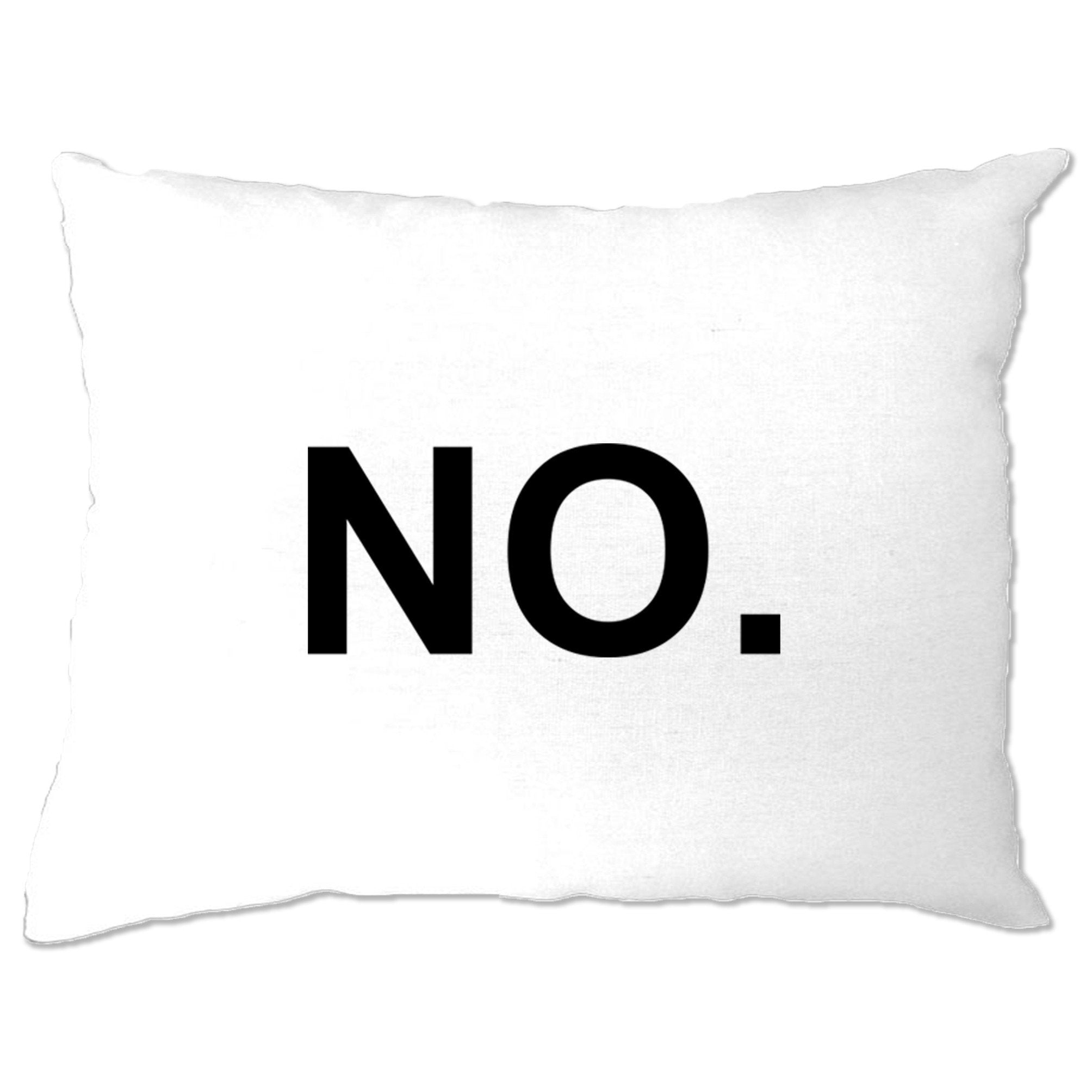 Novelty Pillow Case With Just The Word No.