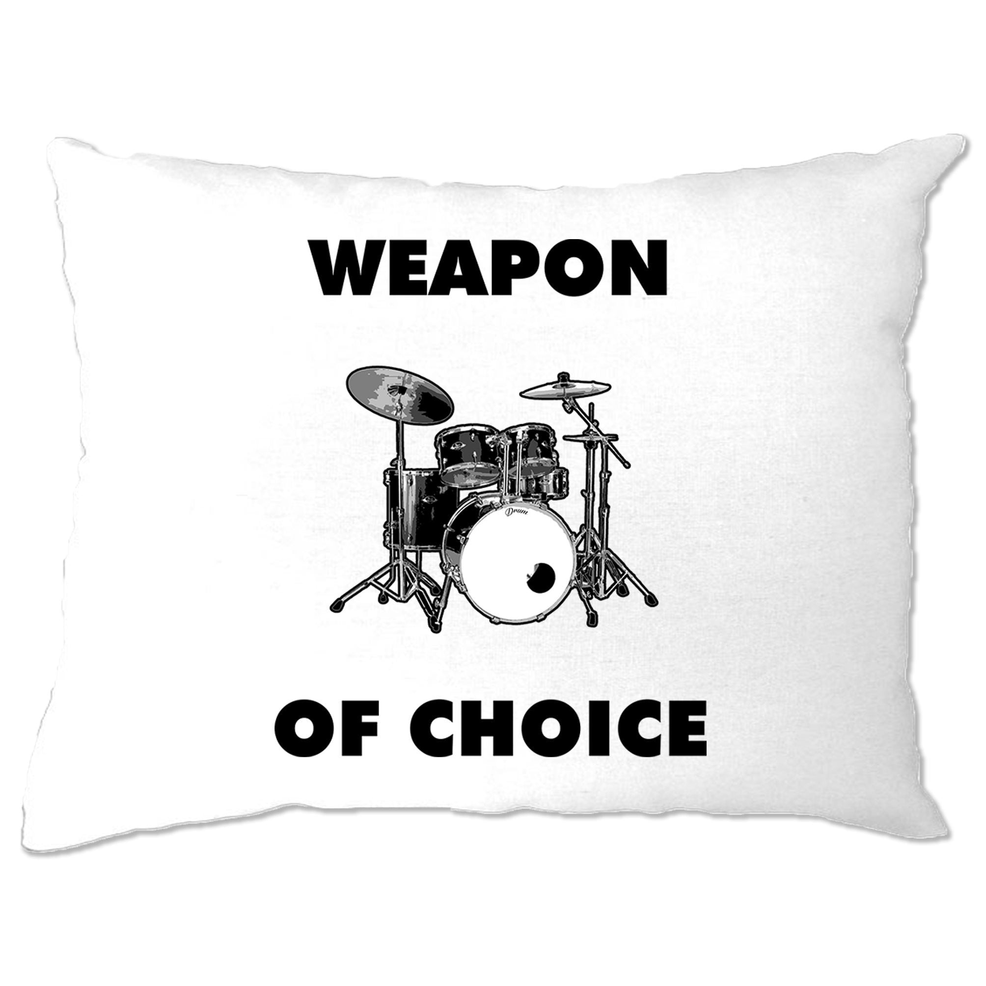 Novelty Music Pillow Case Weapon of Choice Drums