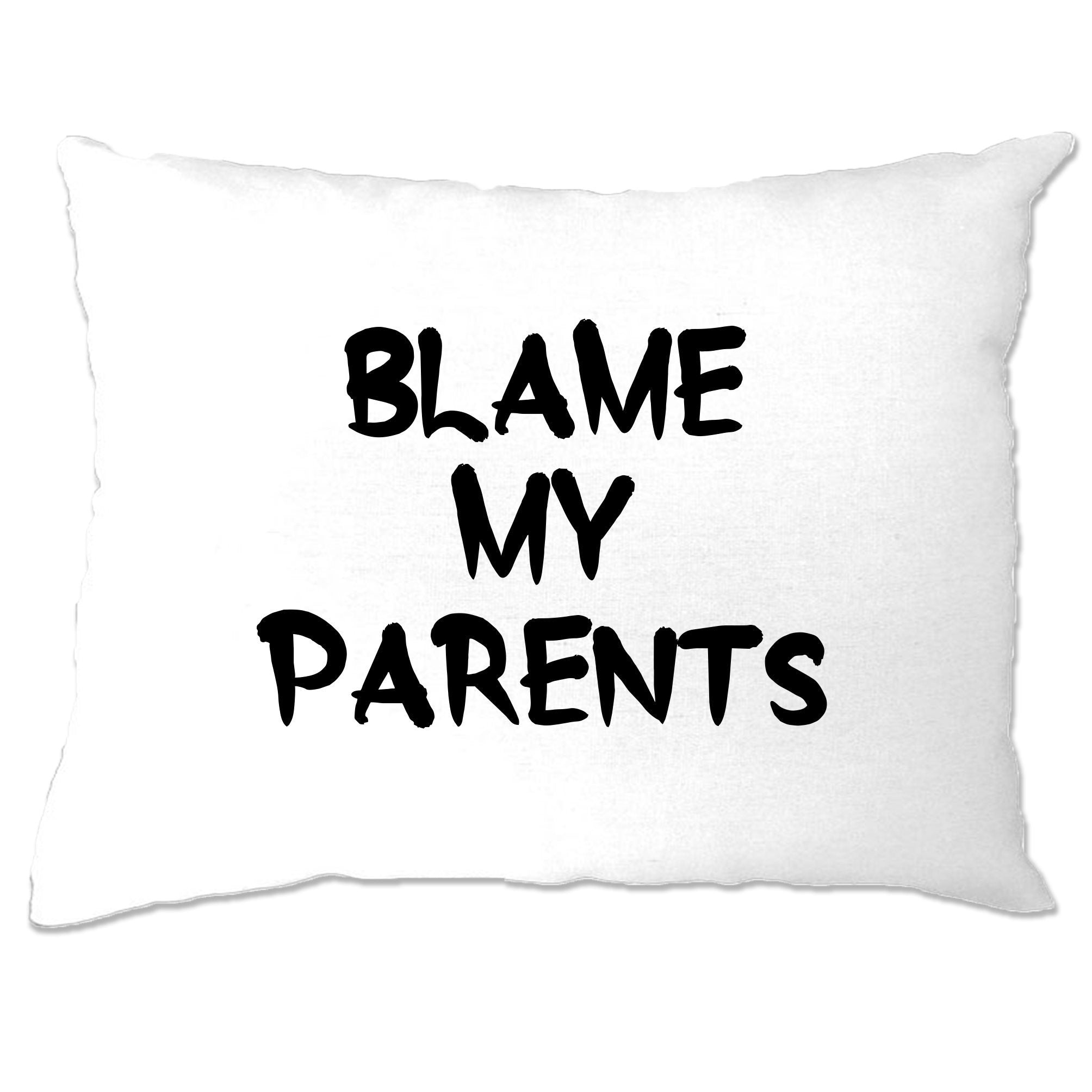 Novelty Slogan Pillow Case Blame My Parents Joke