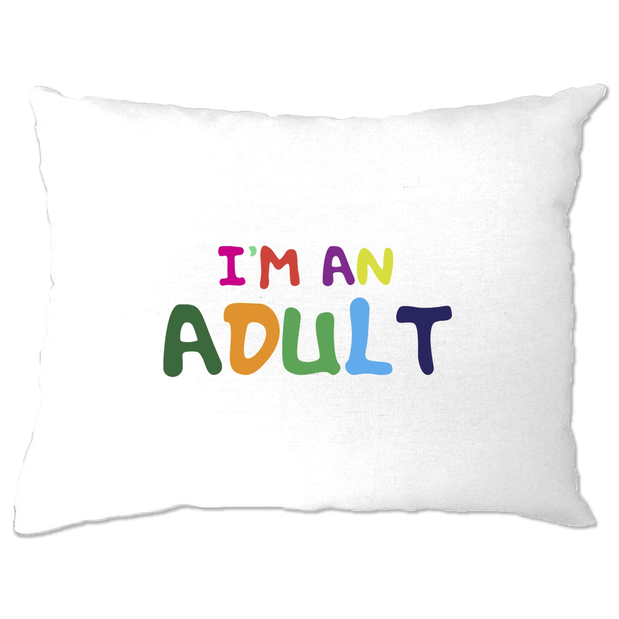 Novelty Slogan Pillow Case I'm An Adult Joke