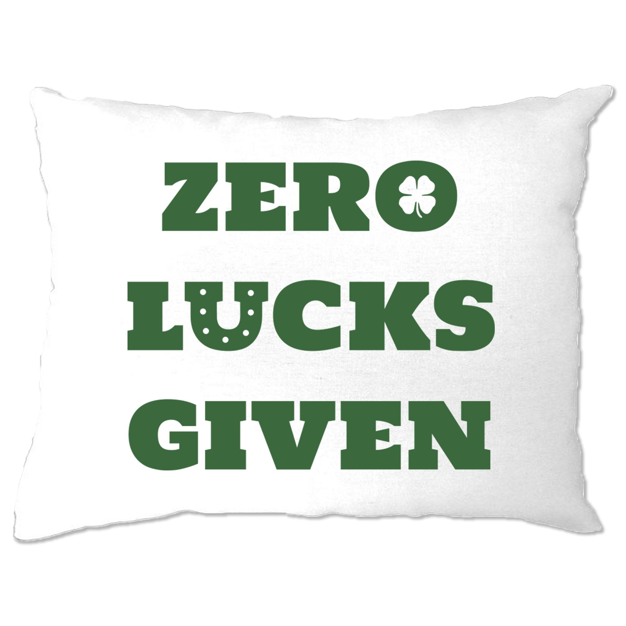 St. Patricks Pillow Case No Lucks Given Slogan