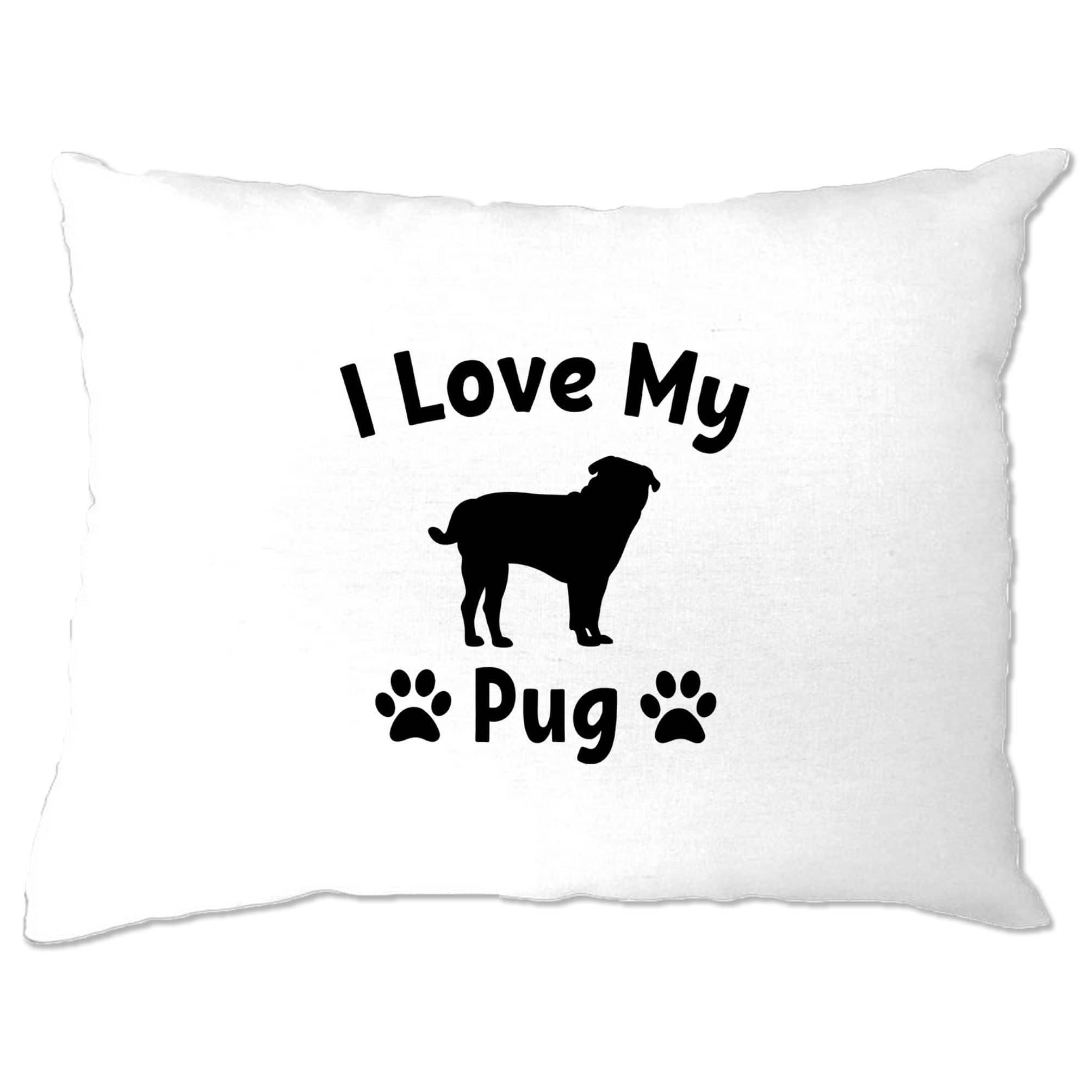 Dog Owner Pillow Case I Love My Pug Slogan