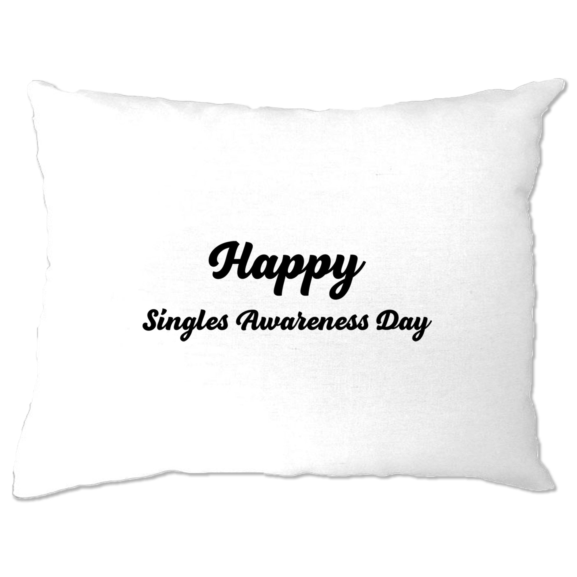 Joke Valentine's Day Pillow Case Singles Awareness Day