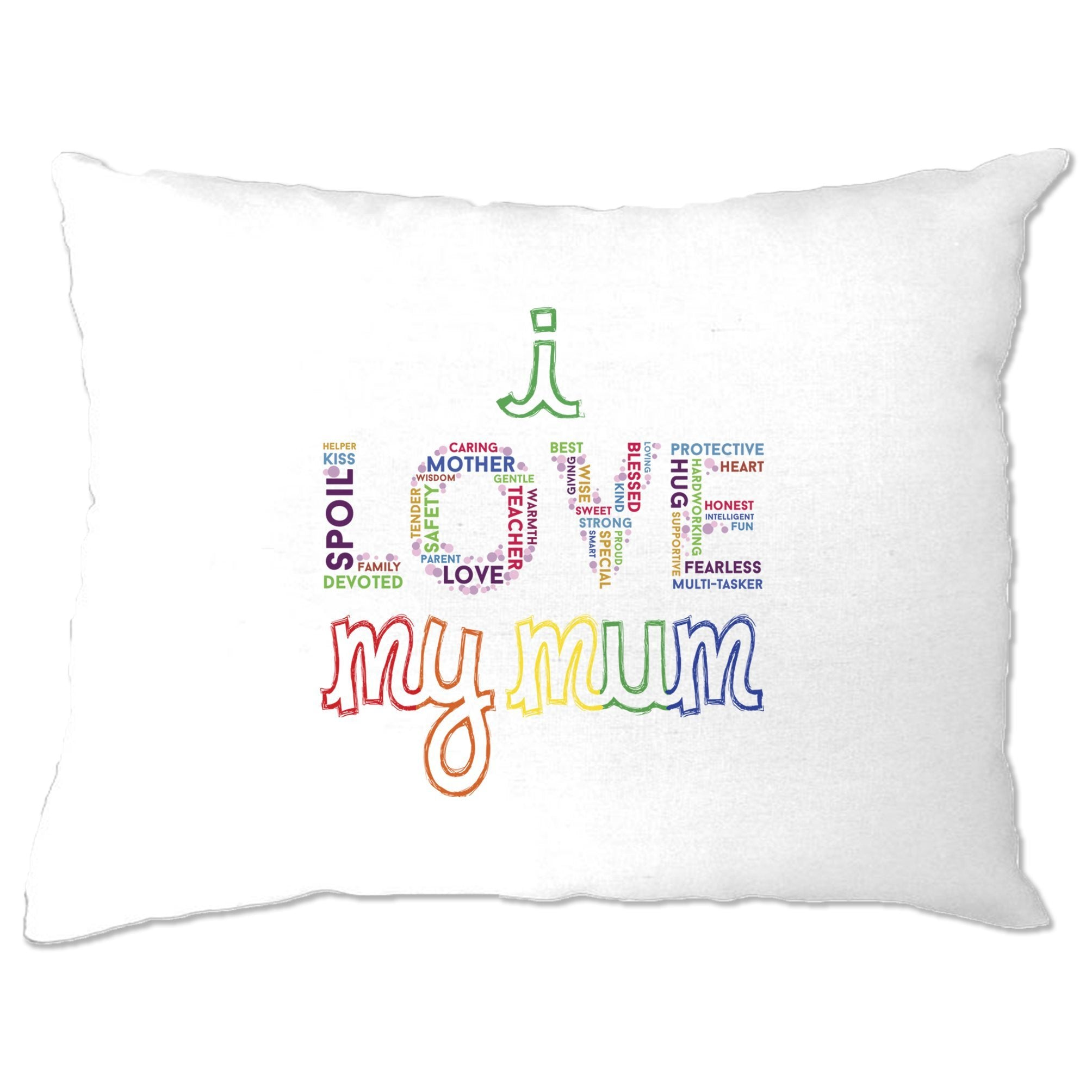 Mother's Day Pillow Case I Love My Mum Mom Slogan