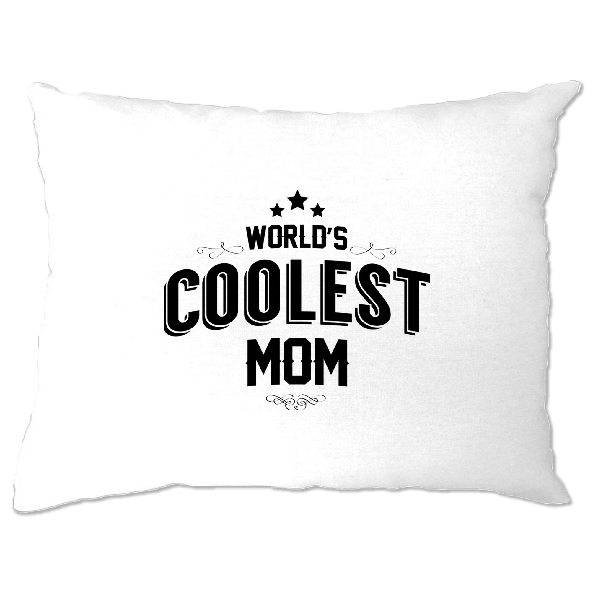 Novelty Pillow Case Worlds Coolest Mom Slogan