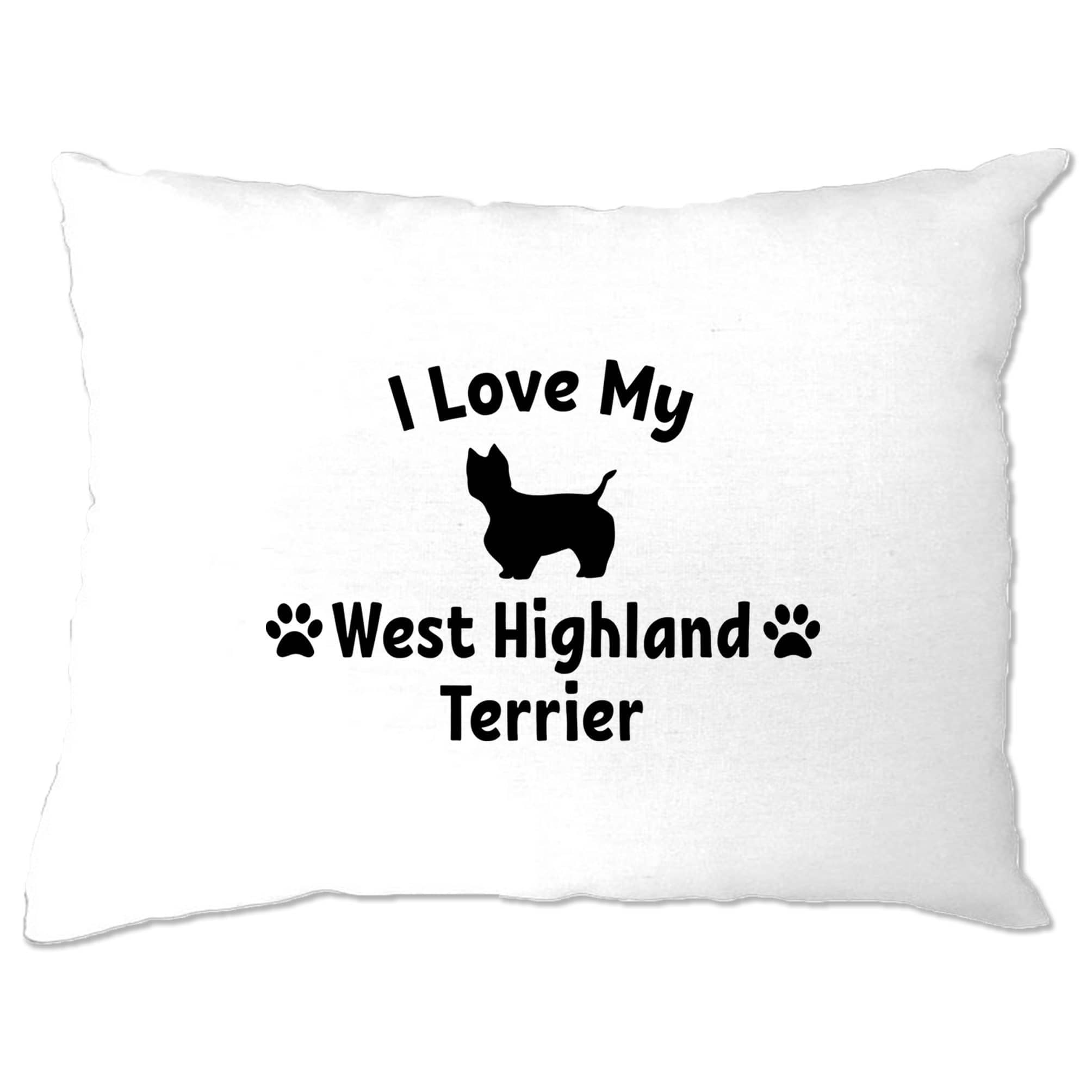 Dog Owner Pillow Case I Love My West Highland Terrier